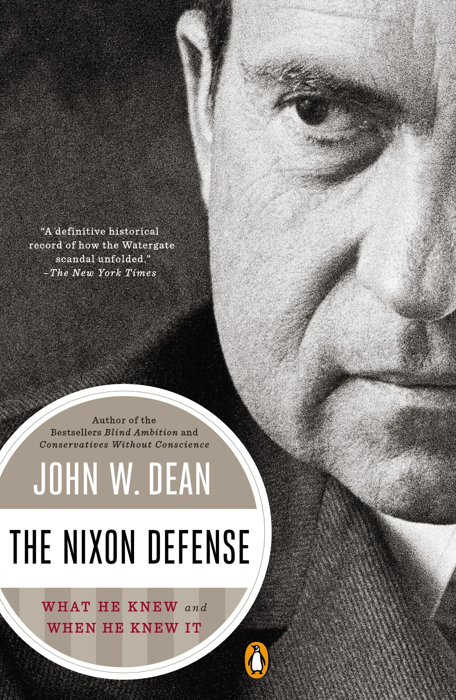 The Nixon Defense What He Knew and When He Knew It