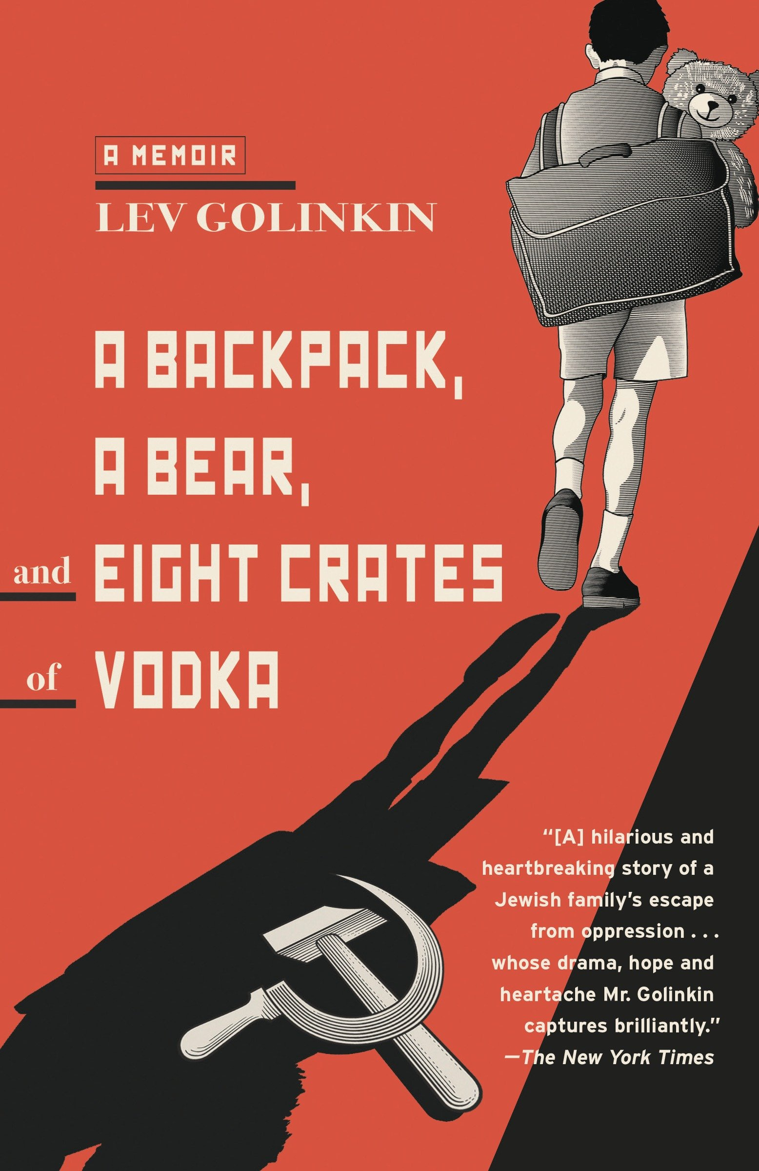 A Backpack, a Bear, and Eight Crates of Vodka A Memoir