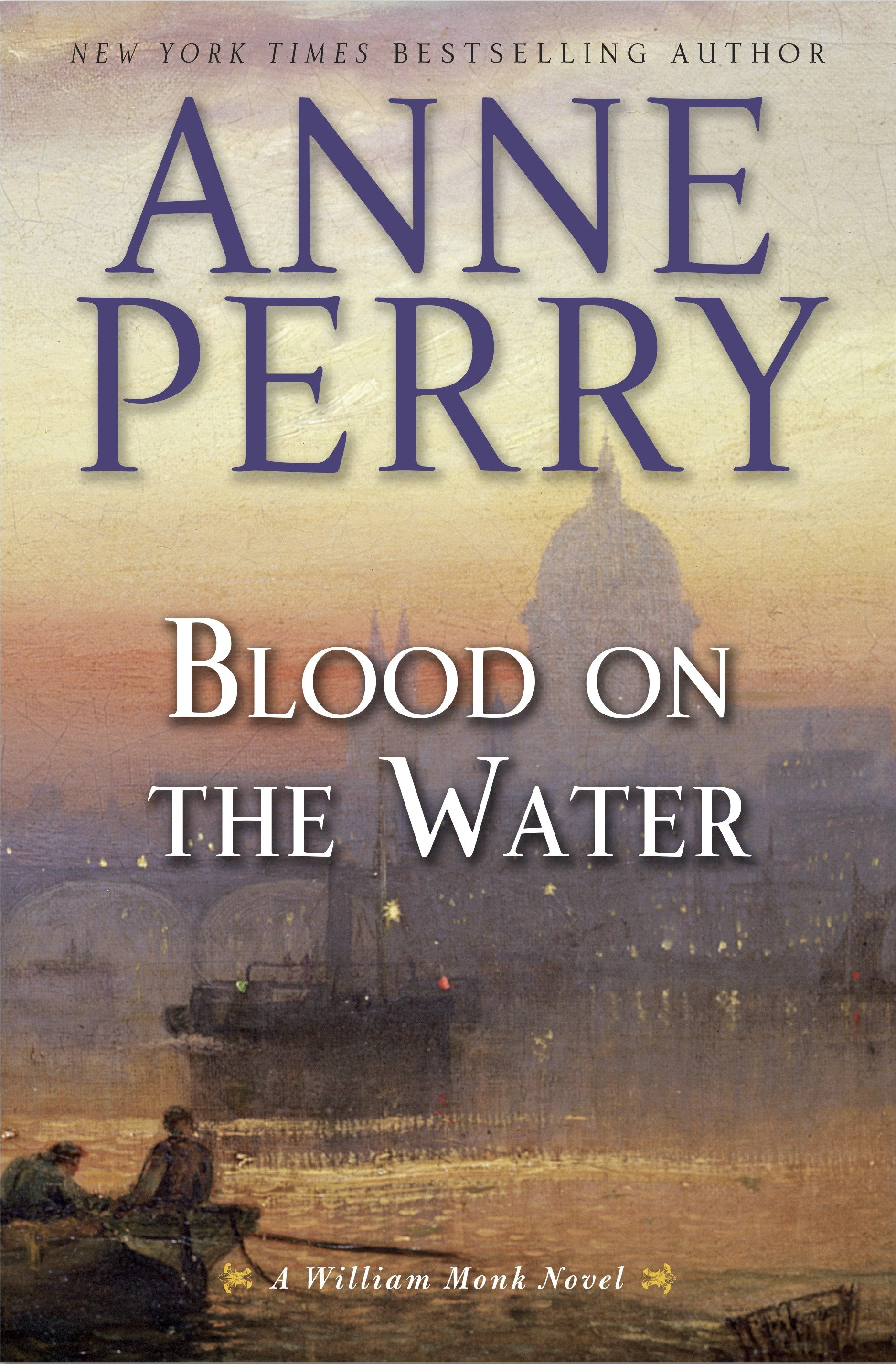 Blood on the Water A William Monk Novel
