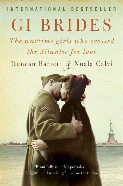 GI Brides The Wartime Girls Who Crossed the Atlantic for Love