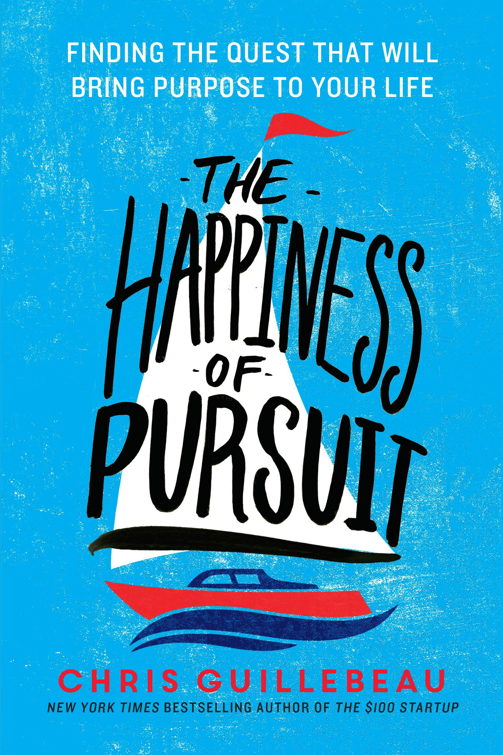 The happiness of pursuit finding the quest that will bring purpose to your life cover image