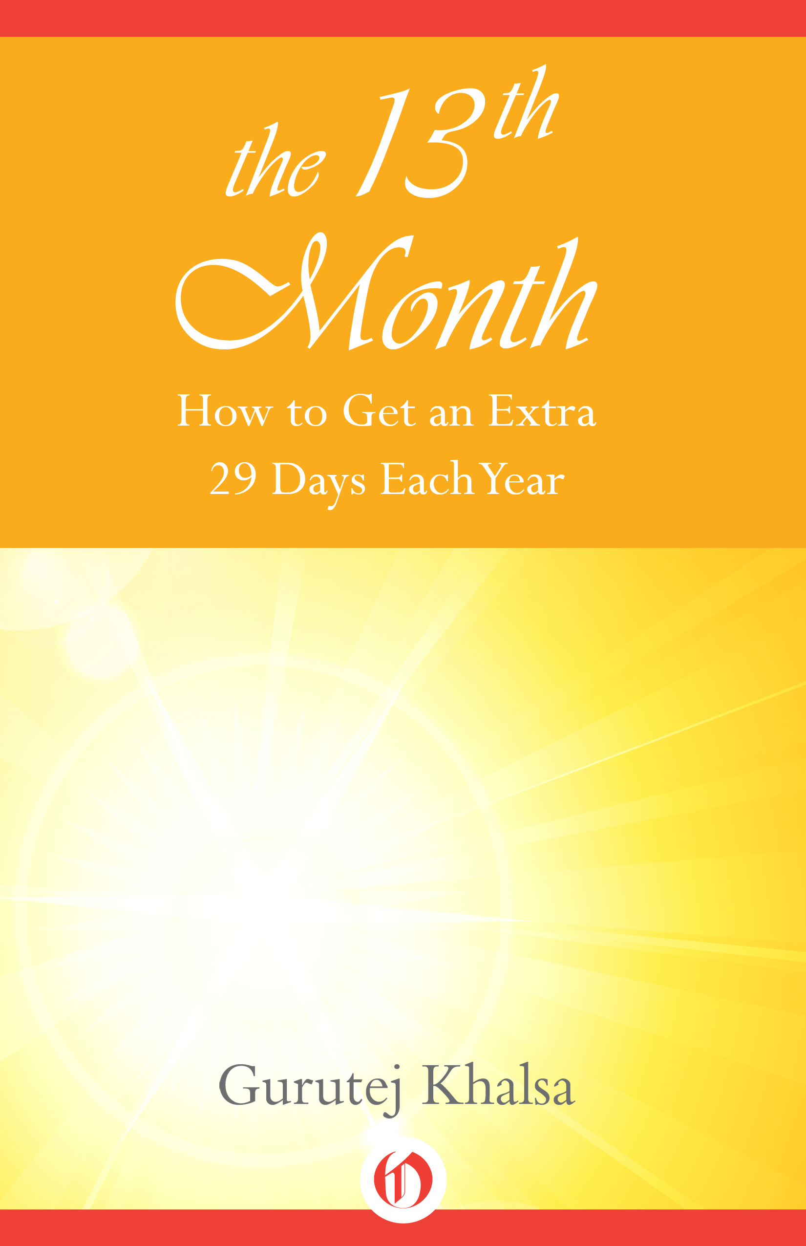 The 13th Month How to Get an Extra 29 Days Each Year