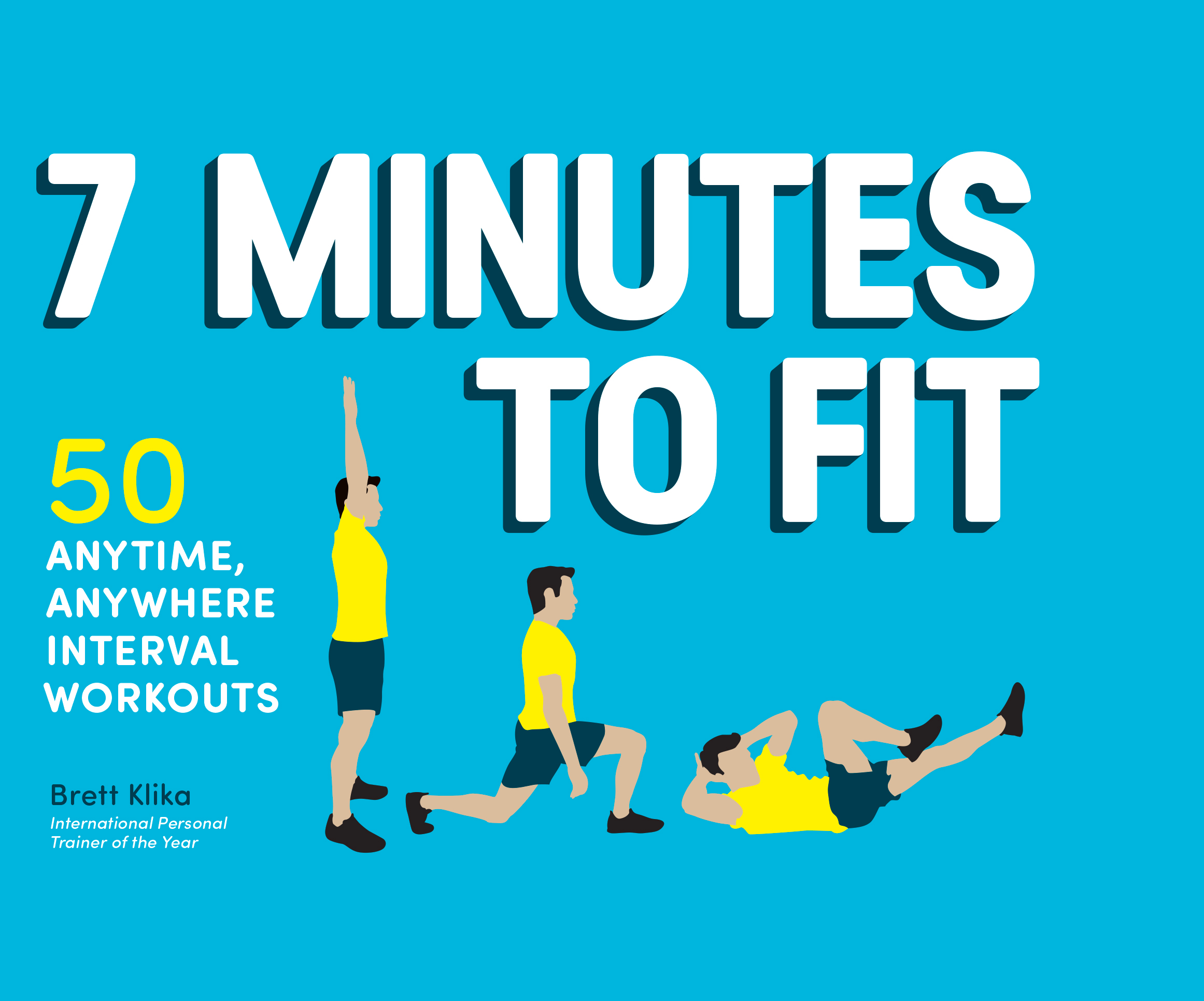 7 Minutes to Fit 50 Anytime, Anywhere Interval Workouts