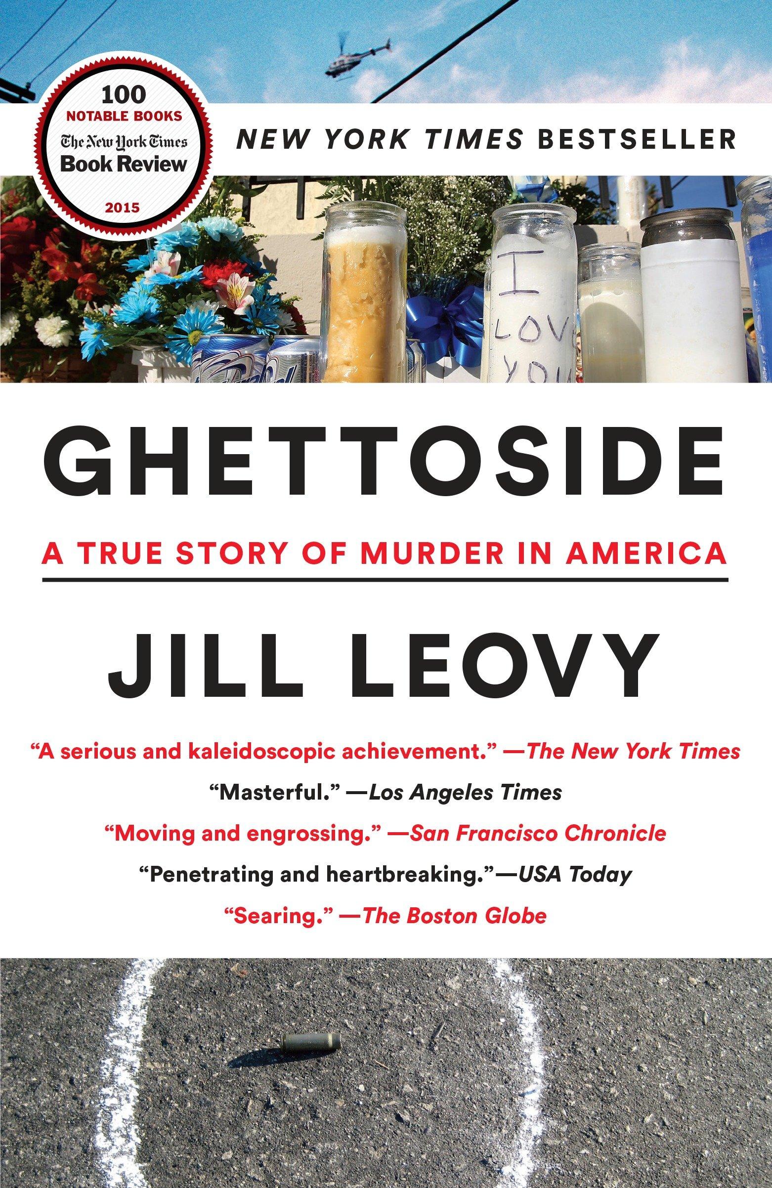 Ghettoside A True Story of Murder in America