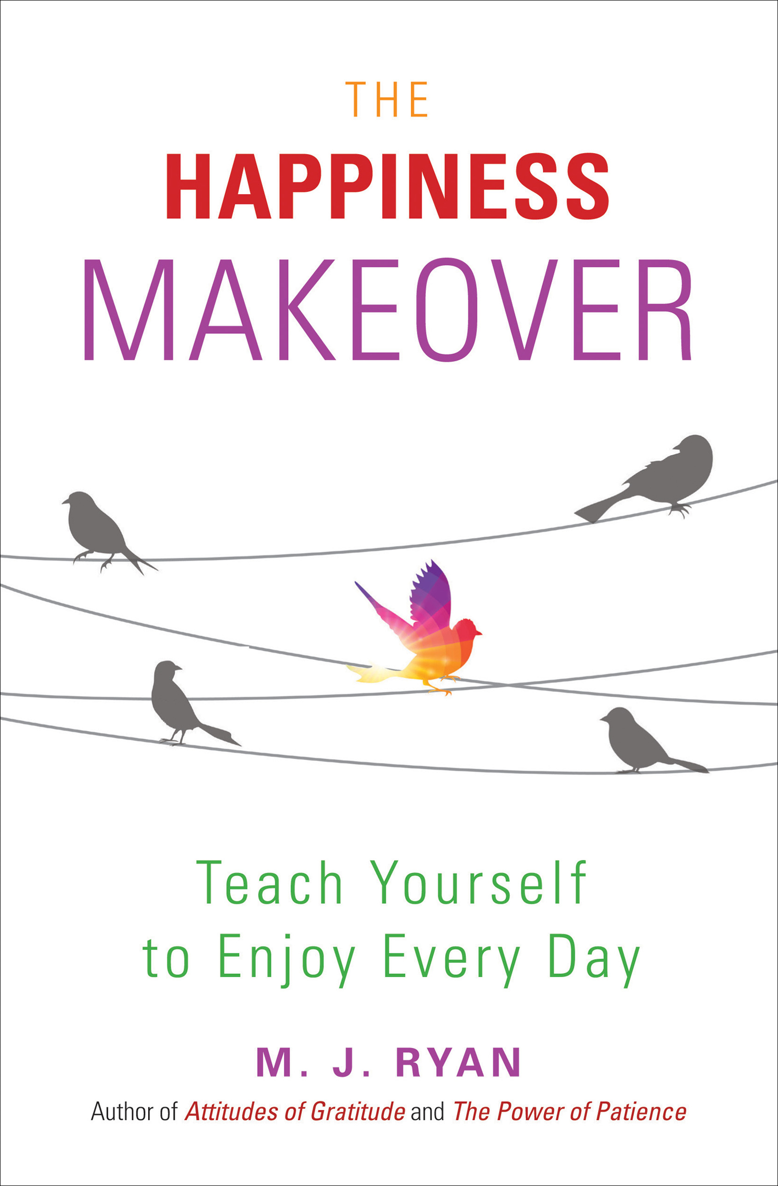 The Happiness Makeover Teach Yourself to Enjoy Every Day