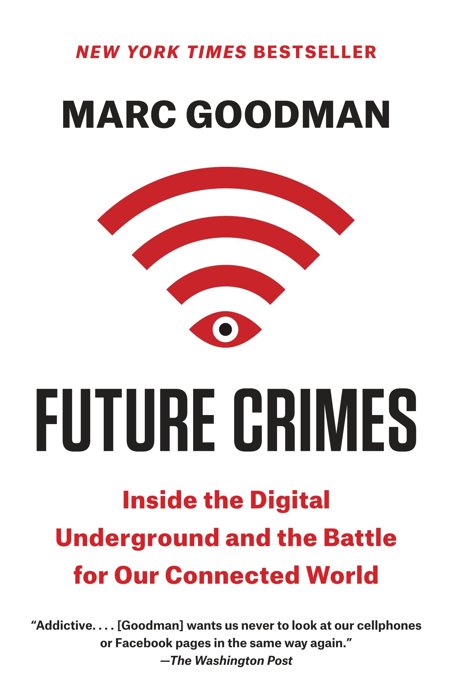 Future crimes : everything is connected, everyone is vulnerable and what we can do about it