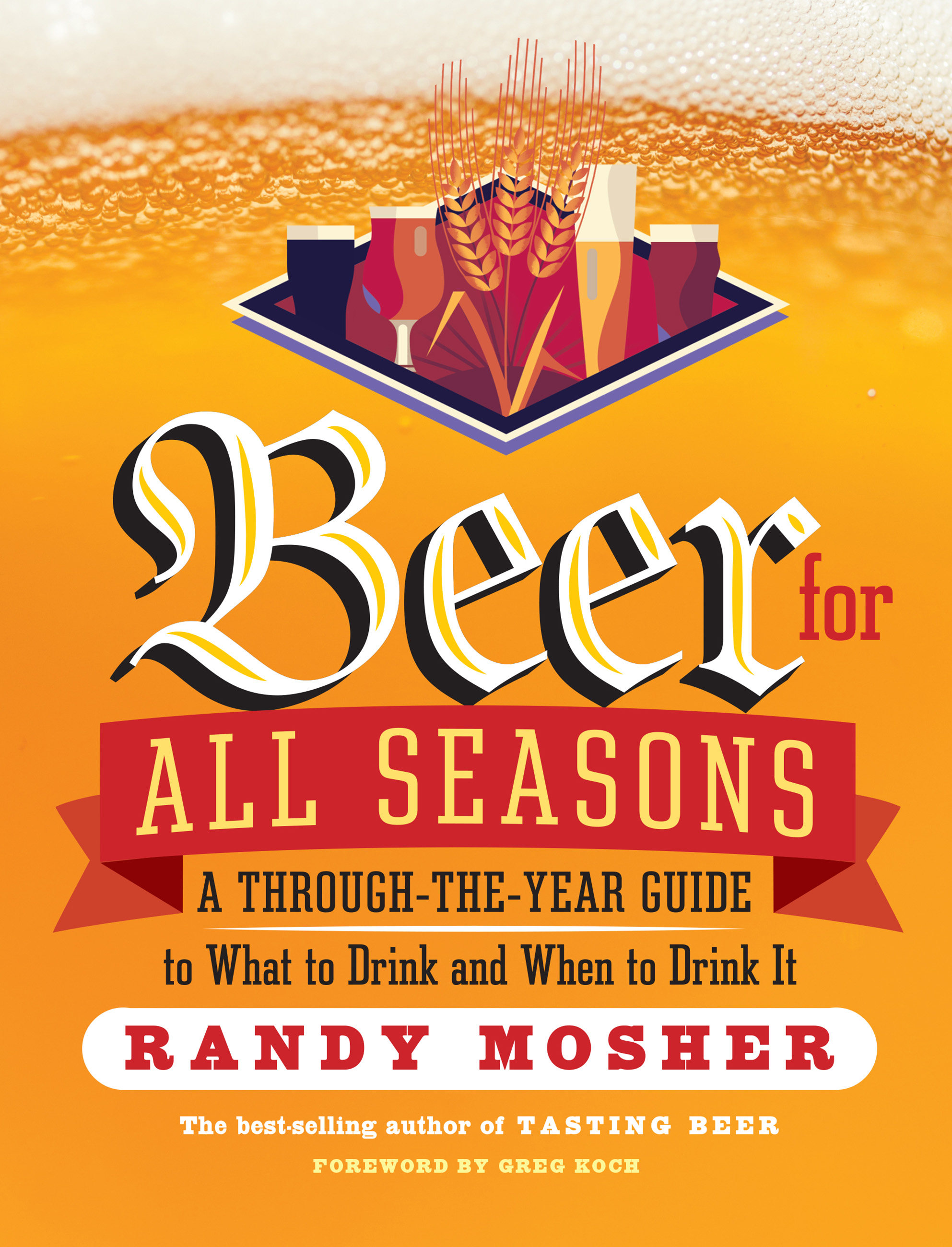 Beer for All Seasons A Through-the-Year Guide to What to Drink and When to Drink It