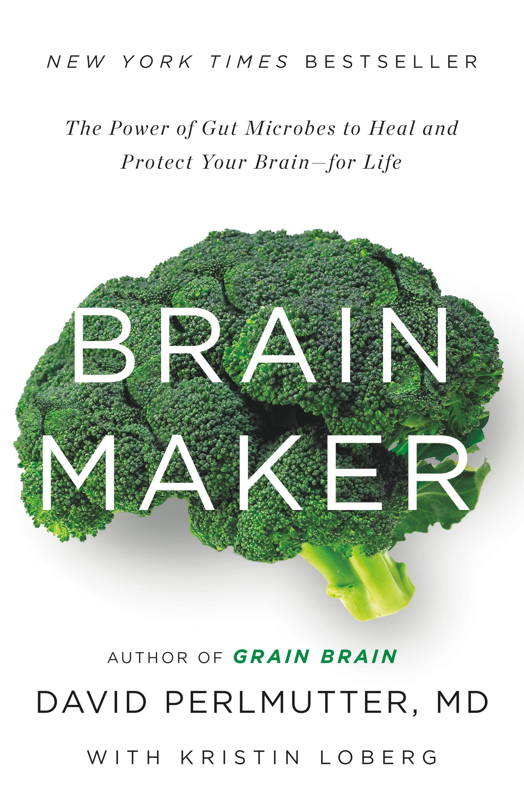 Brain Maker The Power of Gut Microbes to Heal and Protect Your Brain ¿ for Life