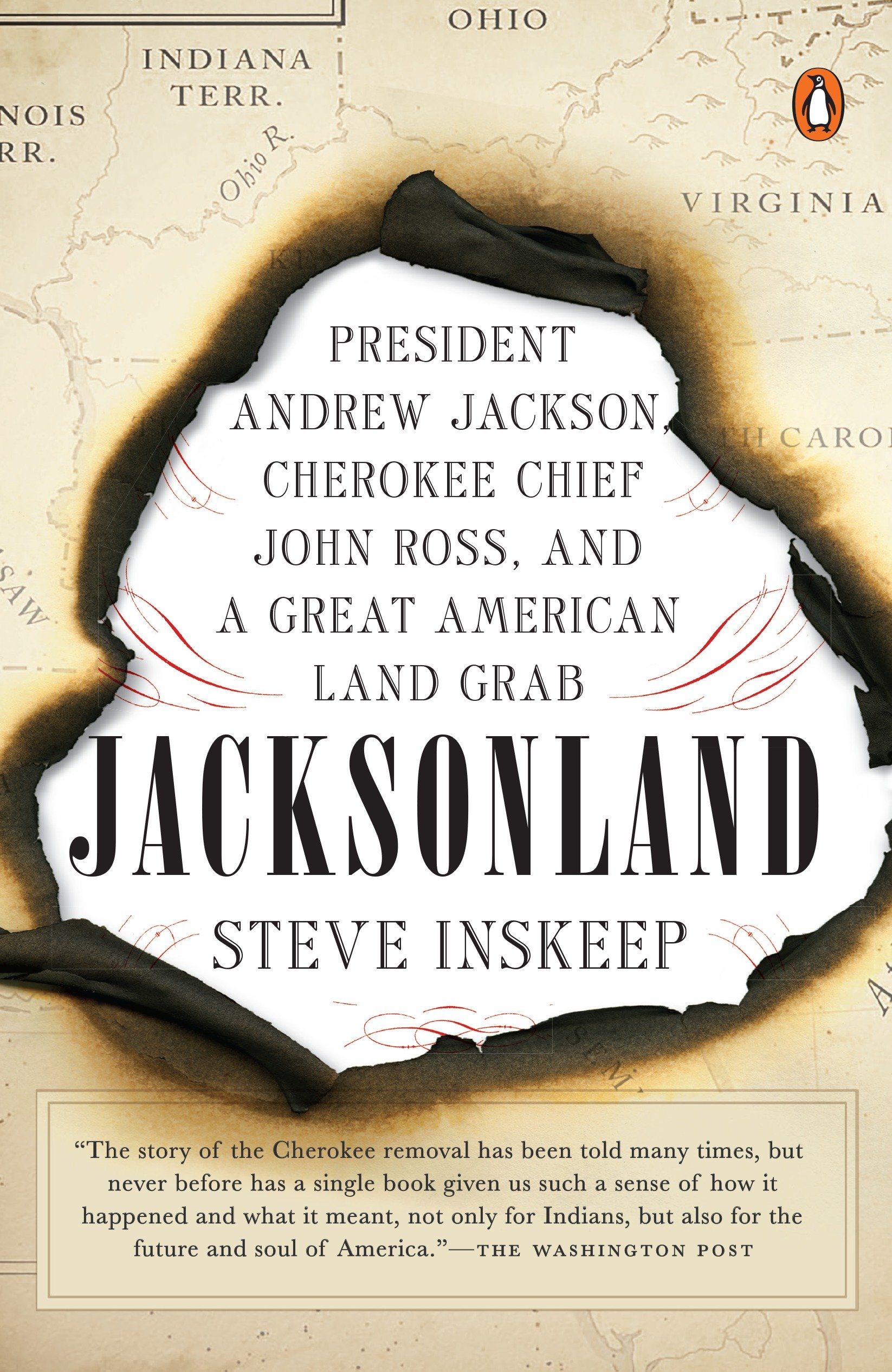 Jacksonland President Andrew Jackson, Cherokee Chief John Ross, and a Great American Land Grab