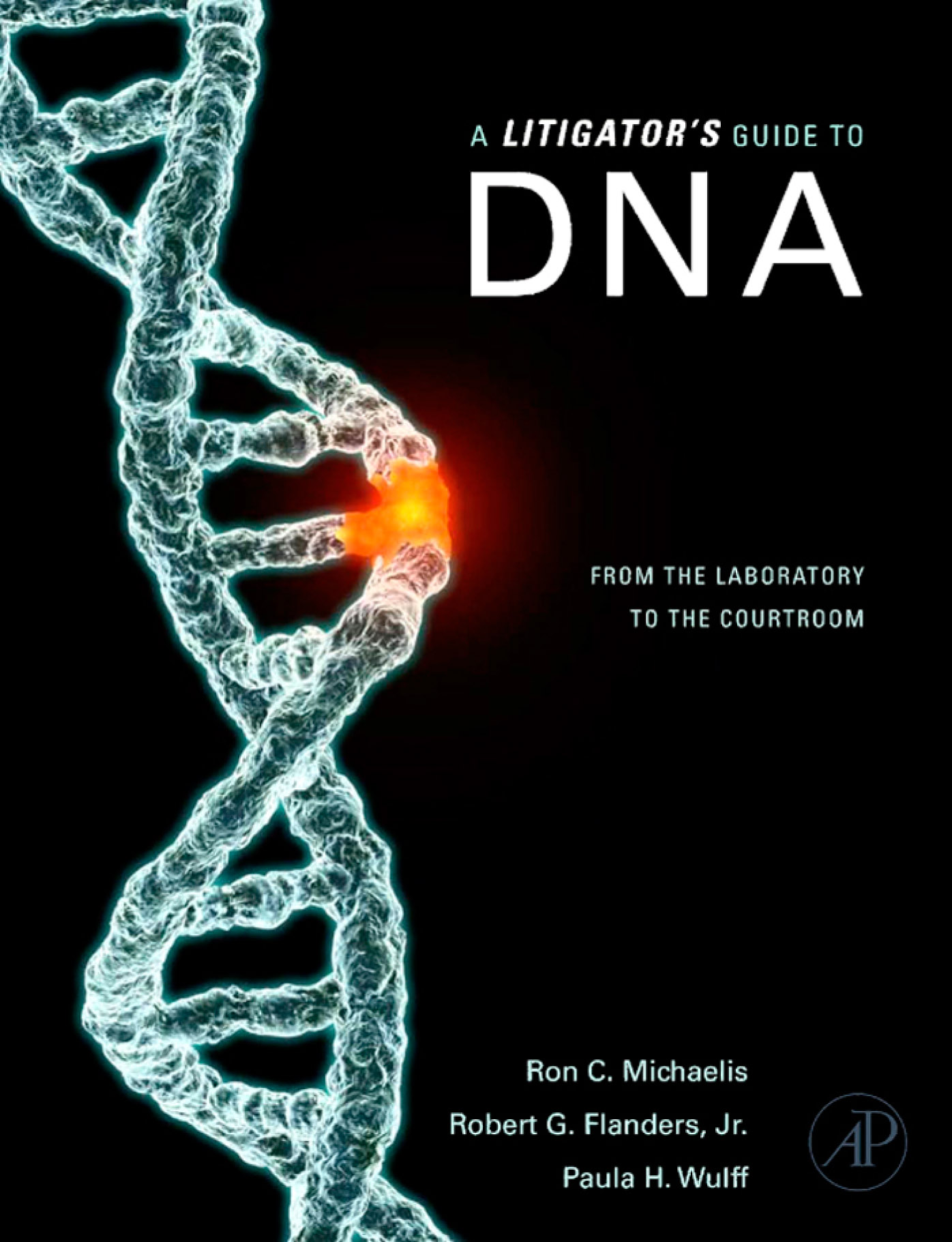 A Litigator's Guide to DNA From the Laboratory to the Courtroom