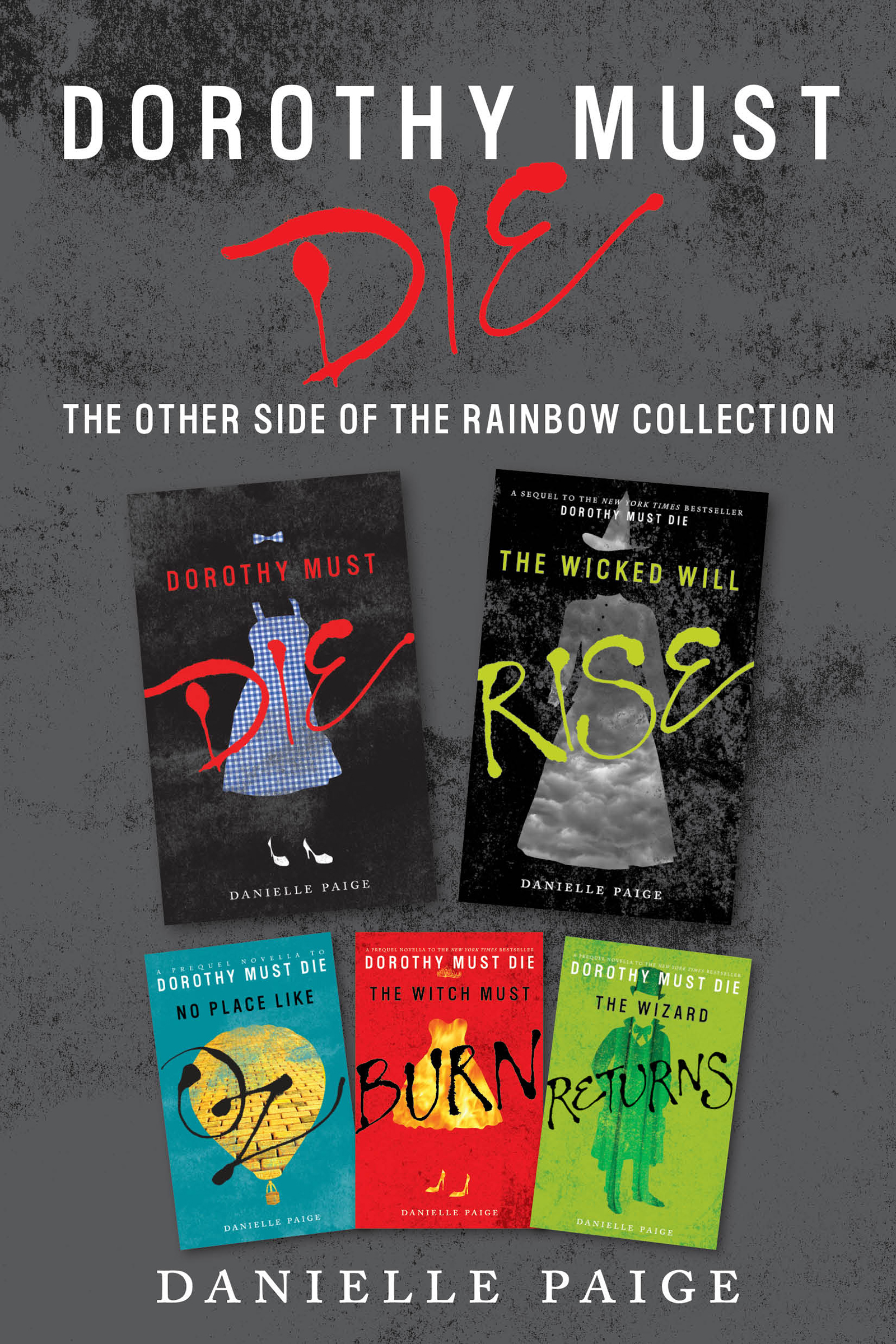 Dorothy Must Die: The Other Side of the Rainbow Collection No Place Like Oz, Dorothy Must Die, The Witch Must Burn, The Wizard Returns, The Wicked Will Rise