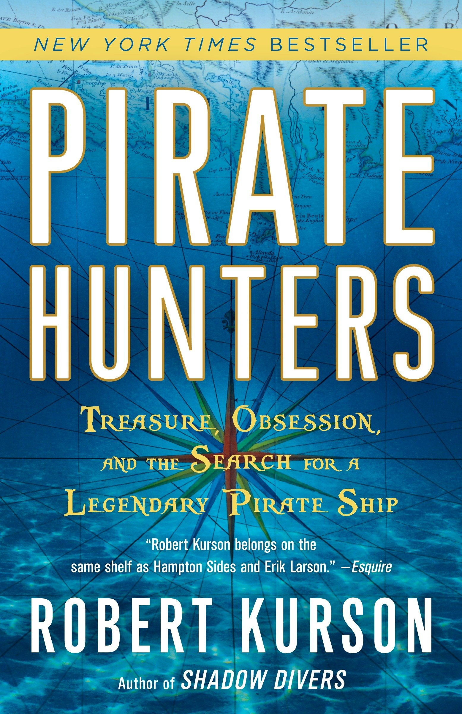 Pirate hunters treasure, obsession, and the search for a legendary pirate ship cover image