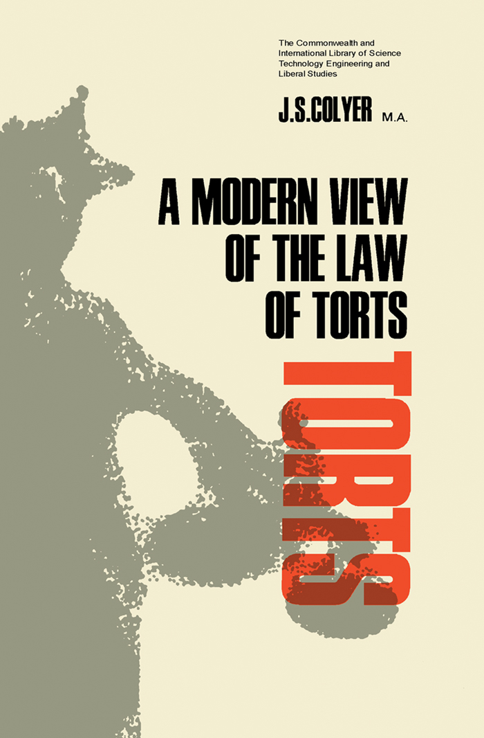 A Modern View of the Law of Torts The Commonwealth and International Library: Pergamon Modern Legal Outlines Division