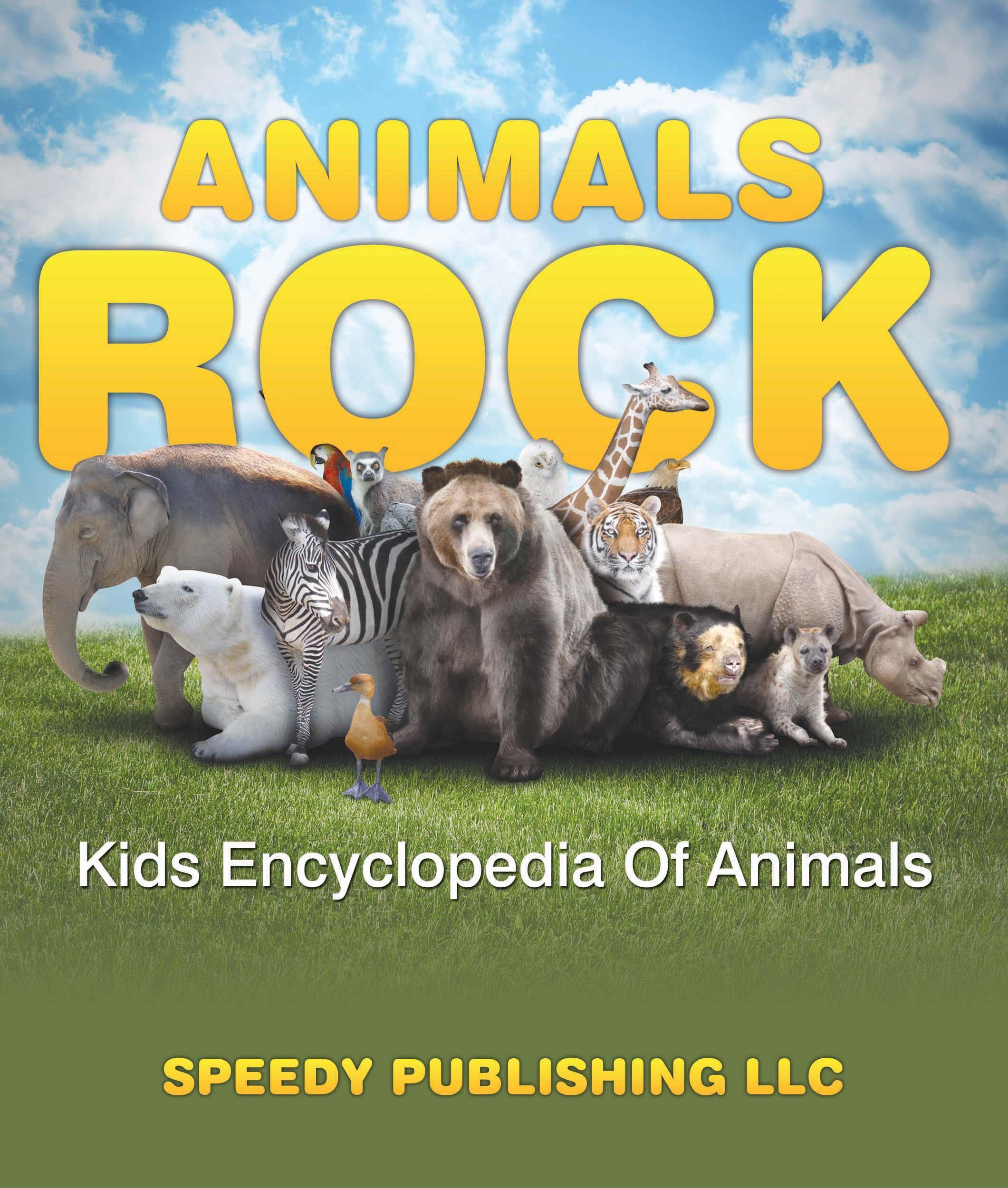 Animals Rock - Kids Encyclopedia Of Animals Children's Zoology Books Edition