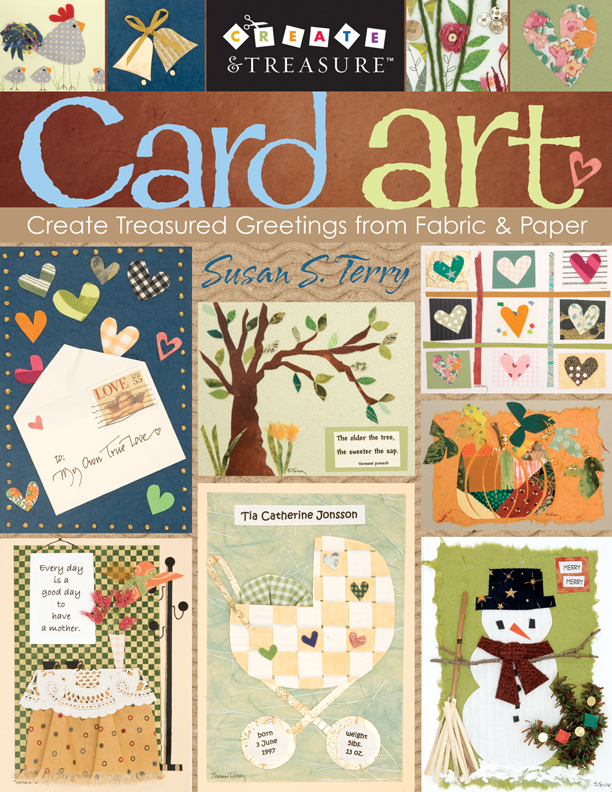 Card Art Create Treasured Greetings from Fabric & Paper