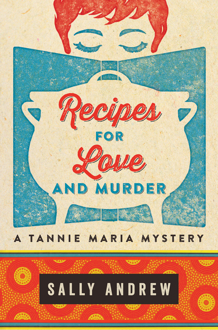 Recipes for Love and Murder A Tannie Maria Mystery