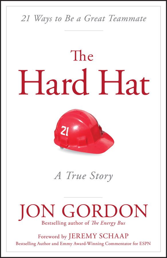 The Hard Hat 21 Ways to Be a Great Teammate