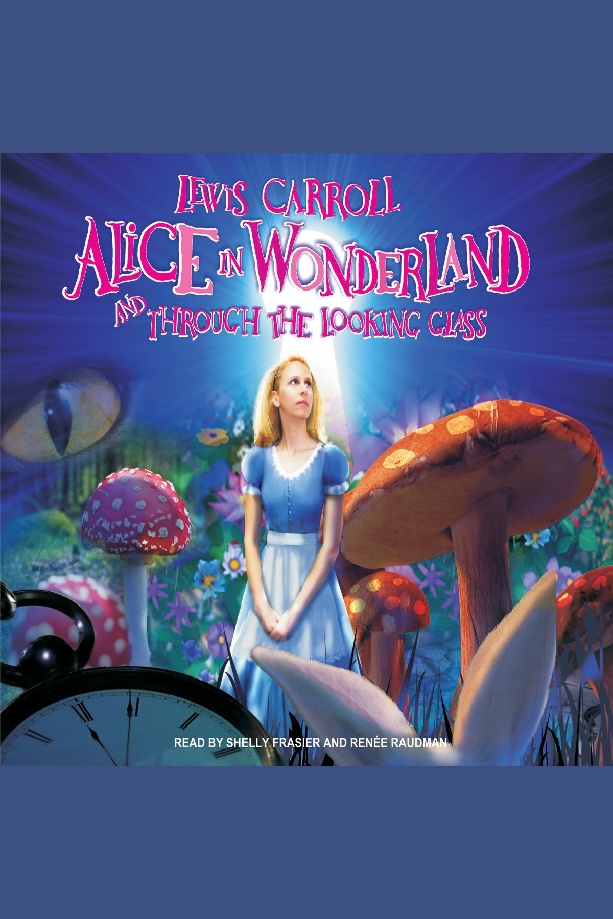 Alice in Wonderland and through the looking glass cover image