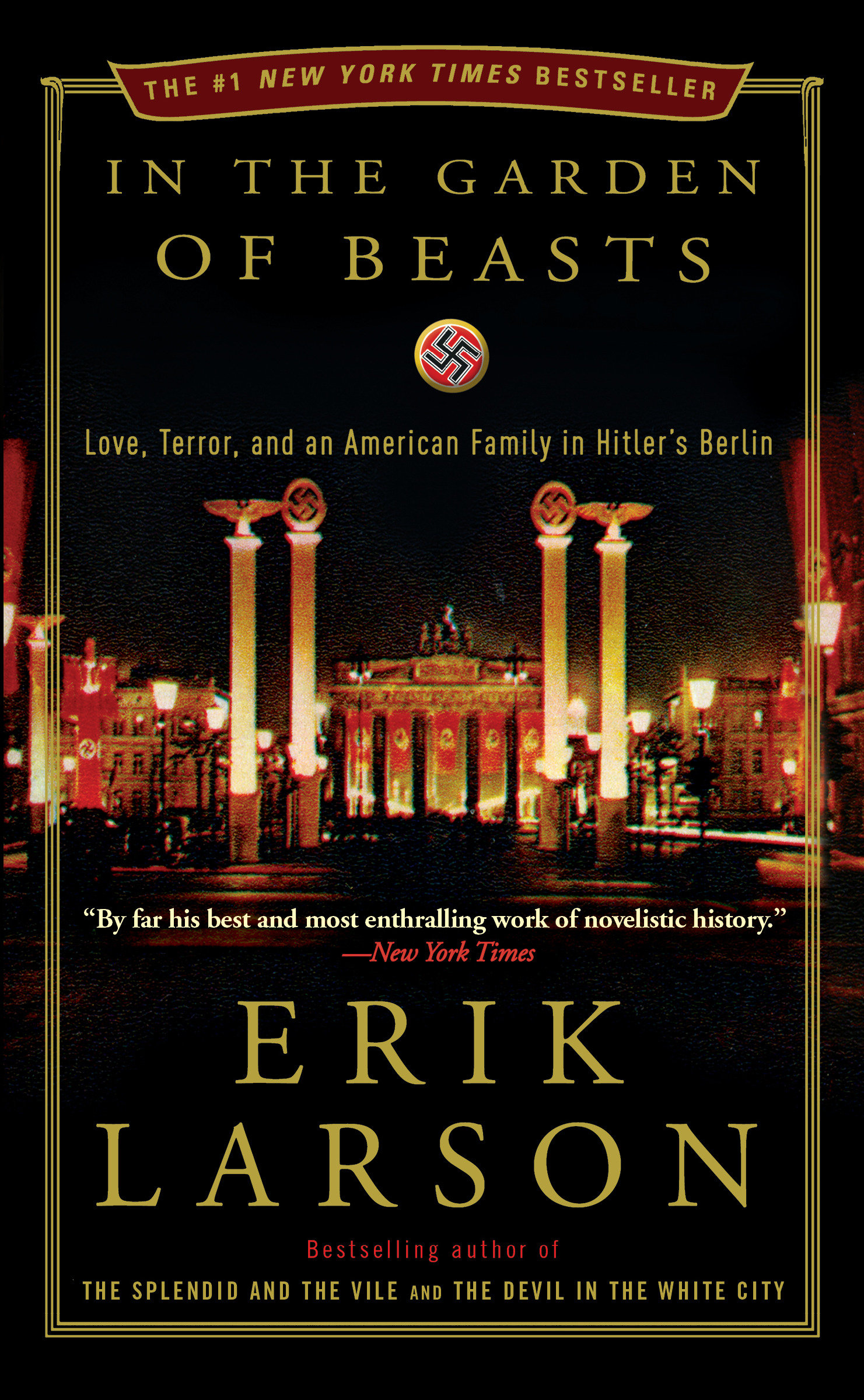 In the Garden of Beasts Love, Terror, and an American Family in Hitler's Berlin