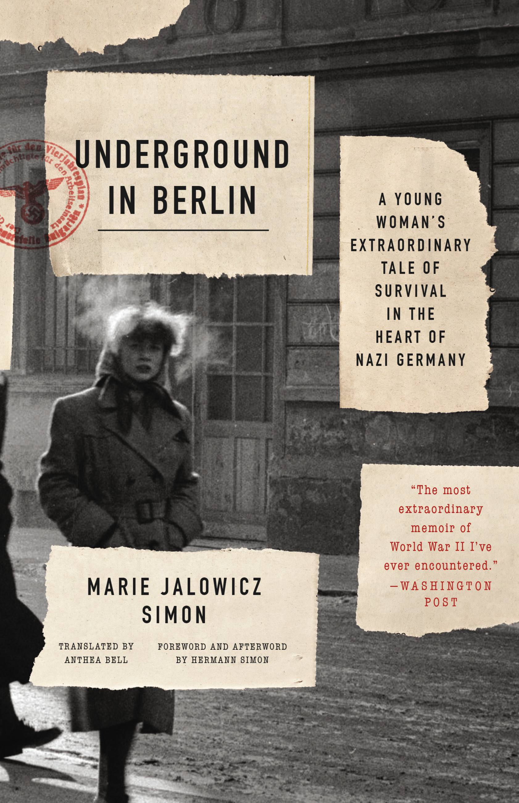 Underground in Berlin A Young Woman's Extraordinary Tale of Survival in the Heart of Nazi Germany