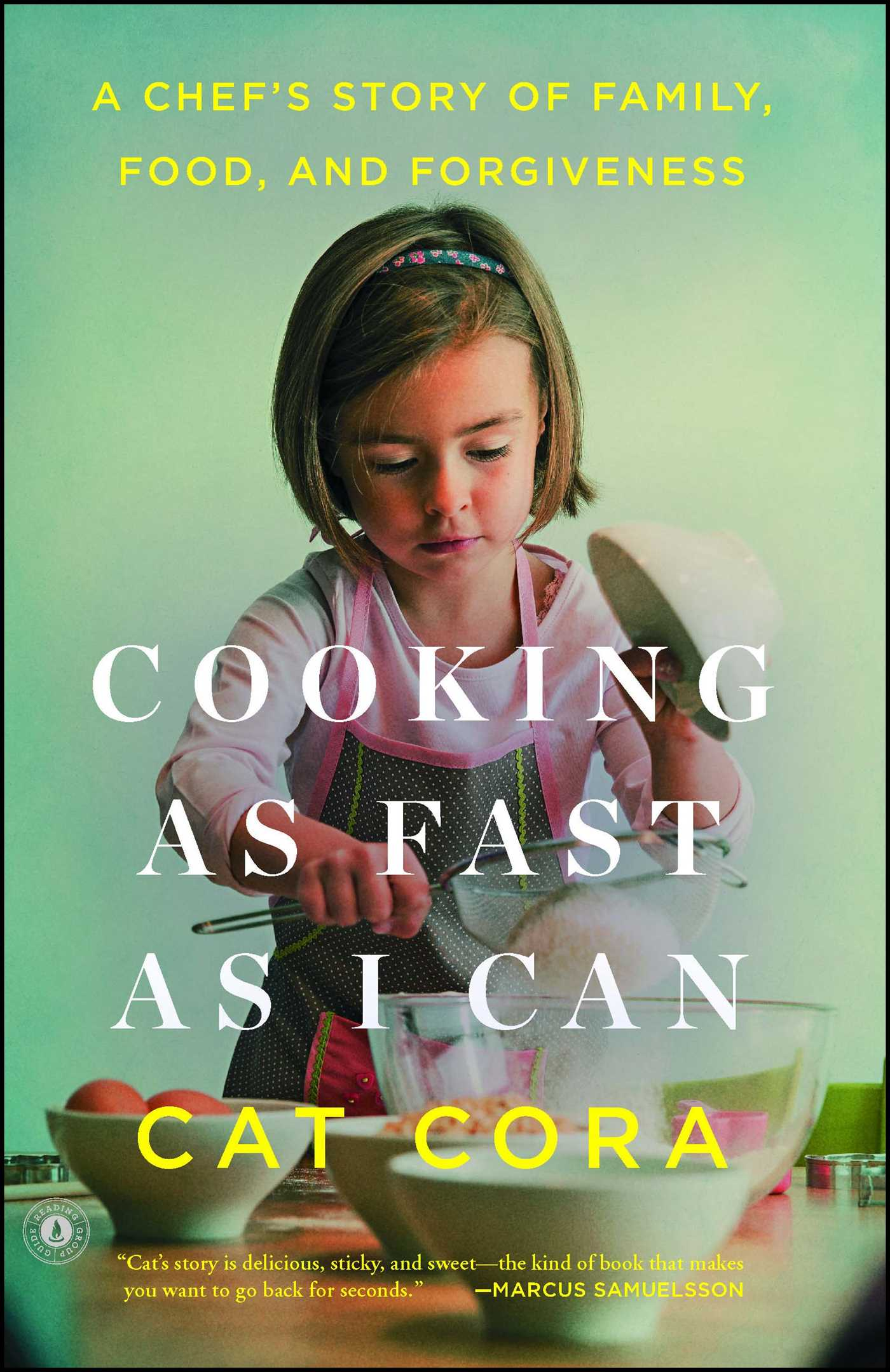 Cooking as Fast as I Can A Chef's Story of Family, Food, and Forgiveness