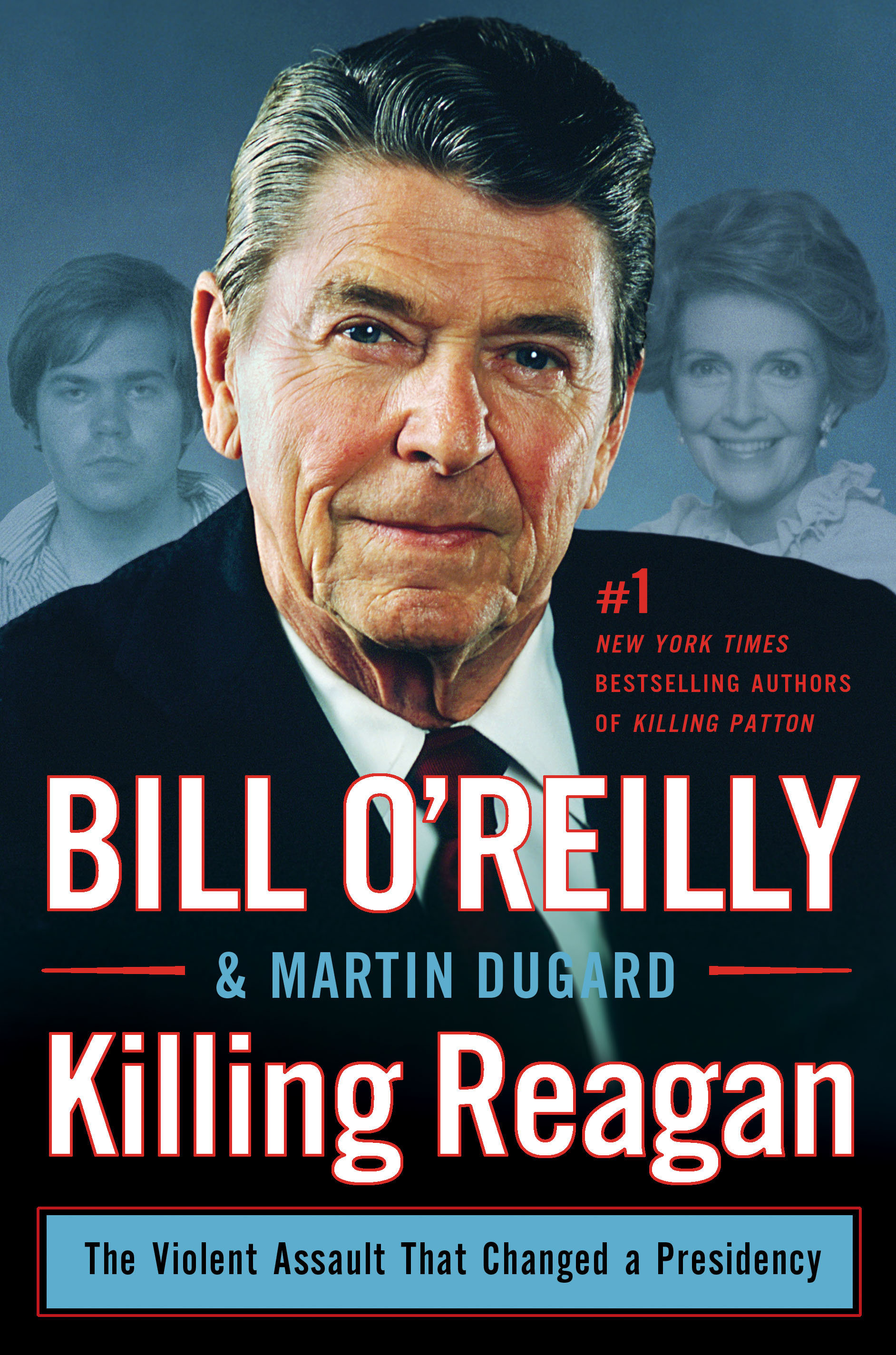Killing Reagan The Violent Assault That Changed a Presidency