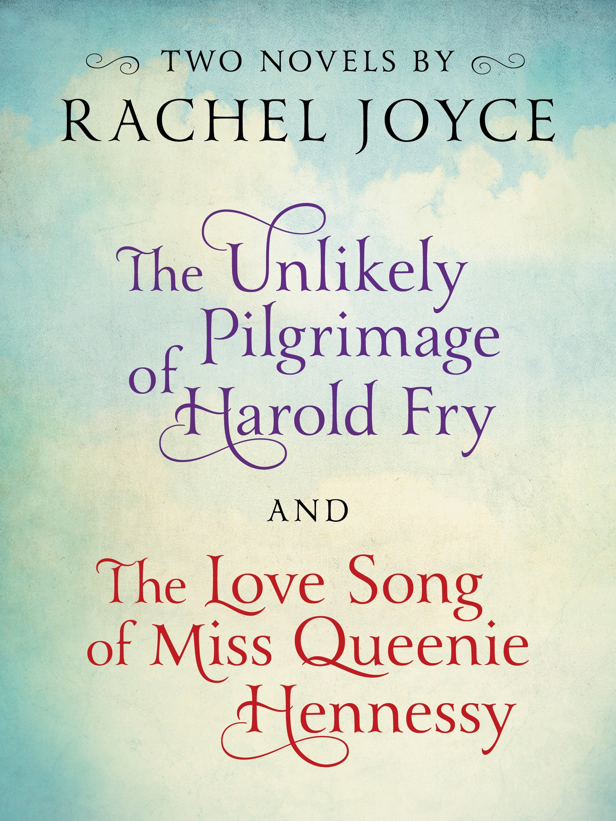 Harold Fry & Queenie: Two-Book Bundle from Rachel Joyce The Unlikely Pilgrimage of Harold Fry and The Love Song of Miss Queenie Hennessy