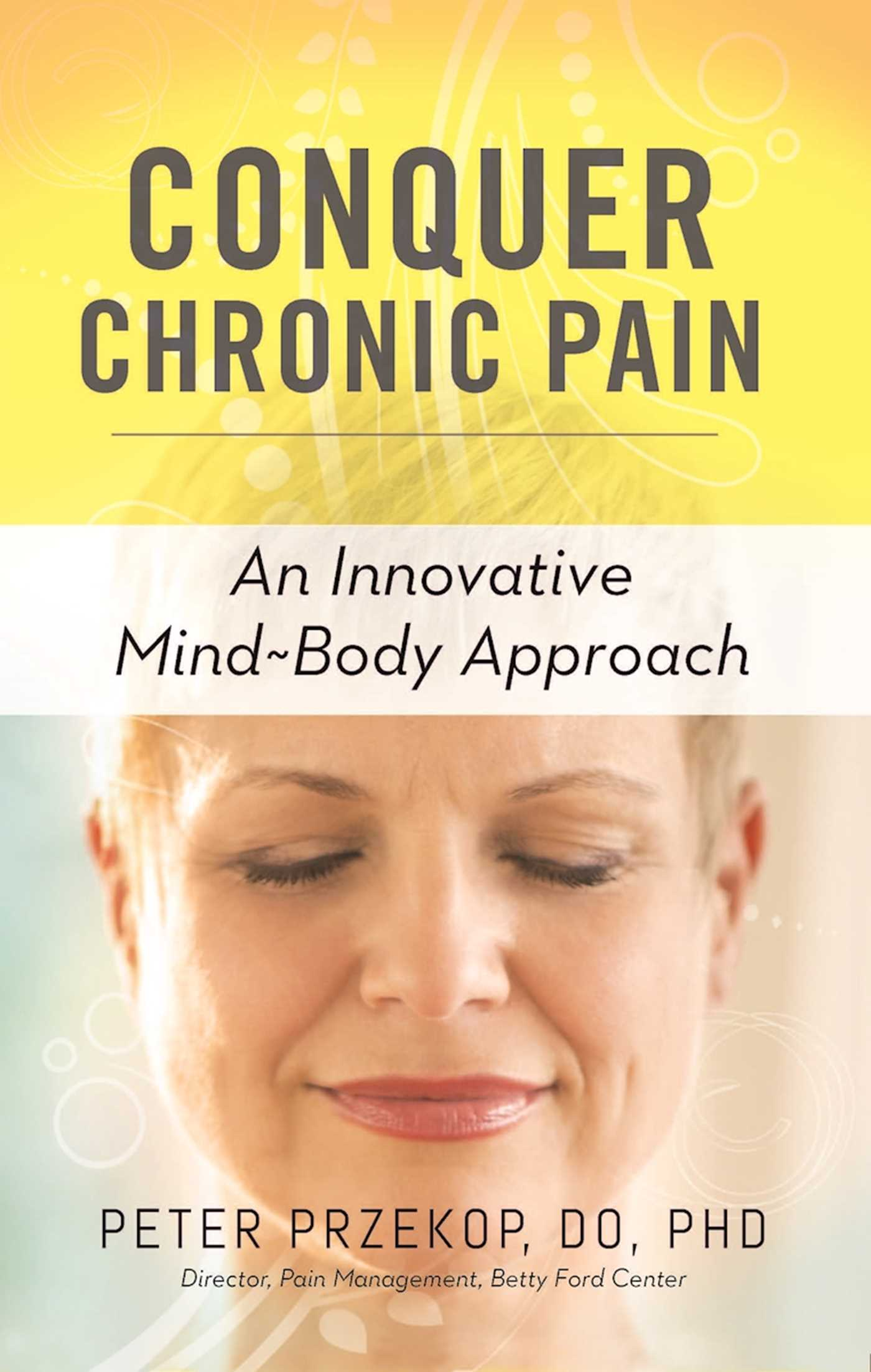 Conquer Chronic Pain An Innovative Mind-Body Approach