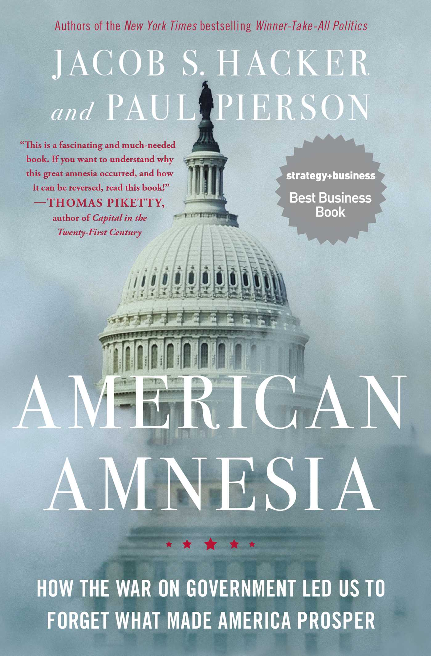American Amnesia How the War on Government Led Us to Forget What Made America Prosper