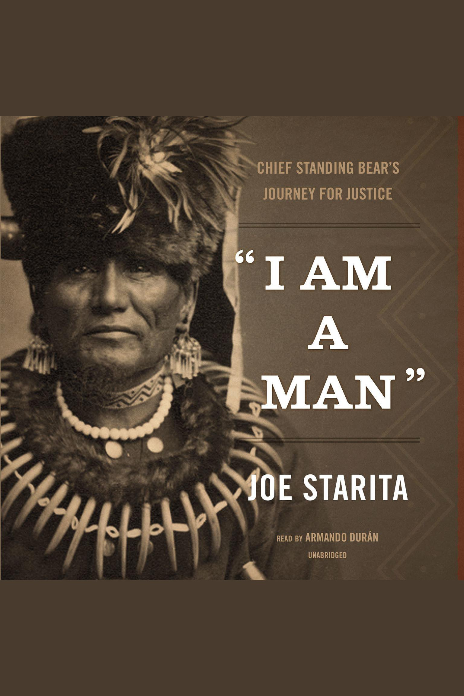 """I Am a Man"" Chief Standing Bear's Journey for Justice"