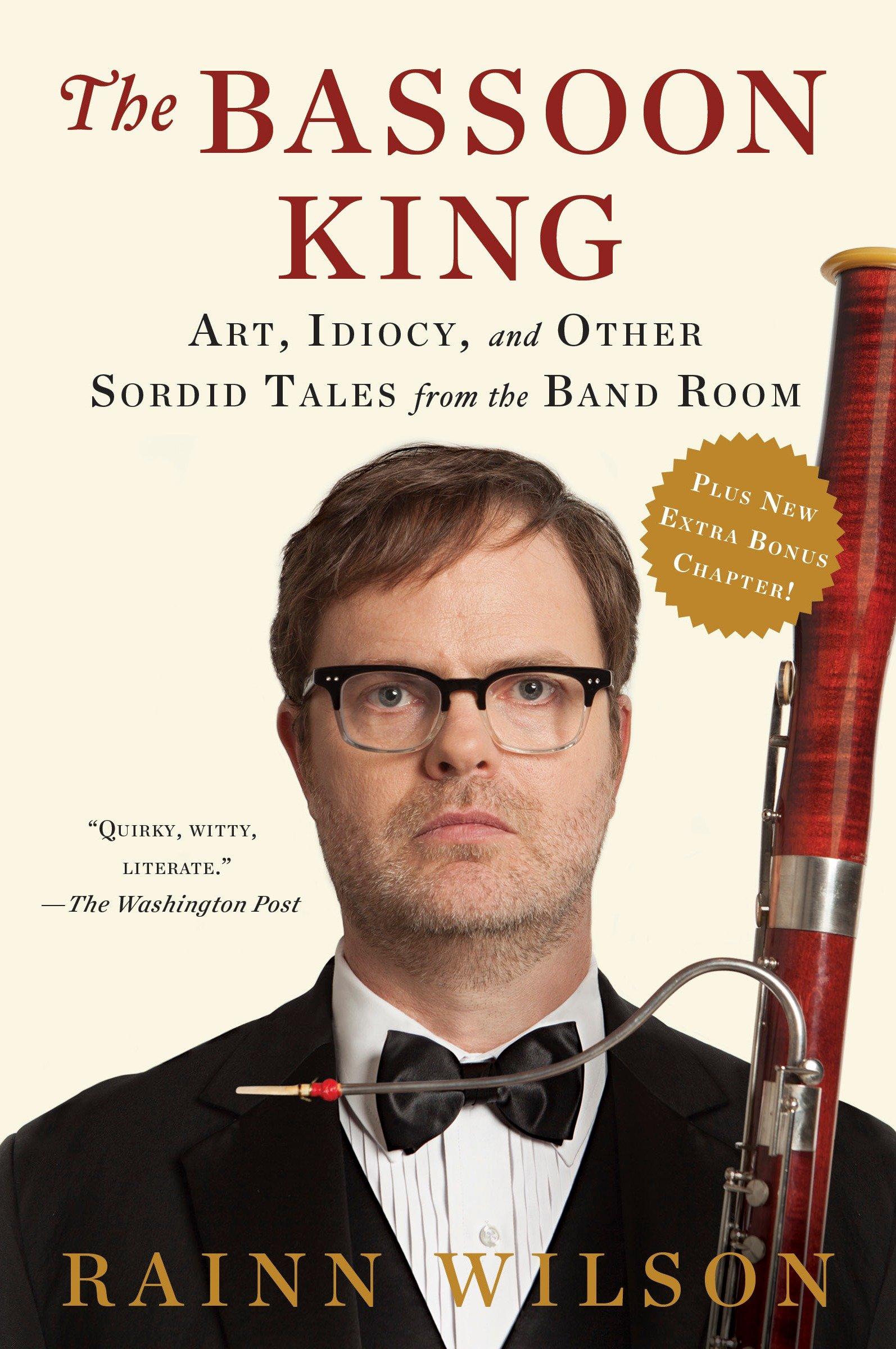 The Bassoon King My Life in Art, Faith, and Idiocy