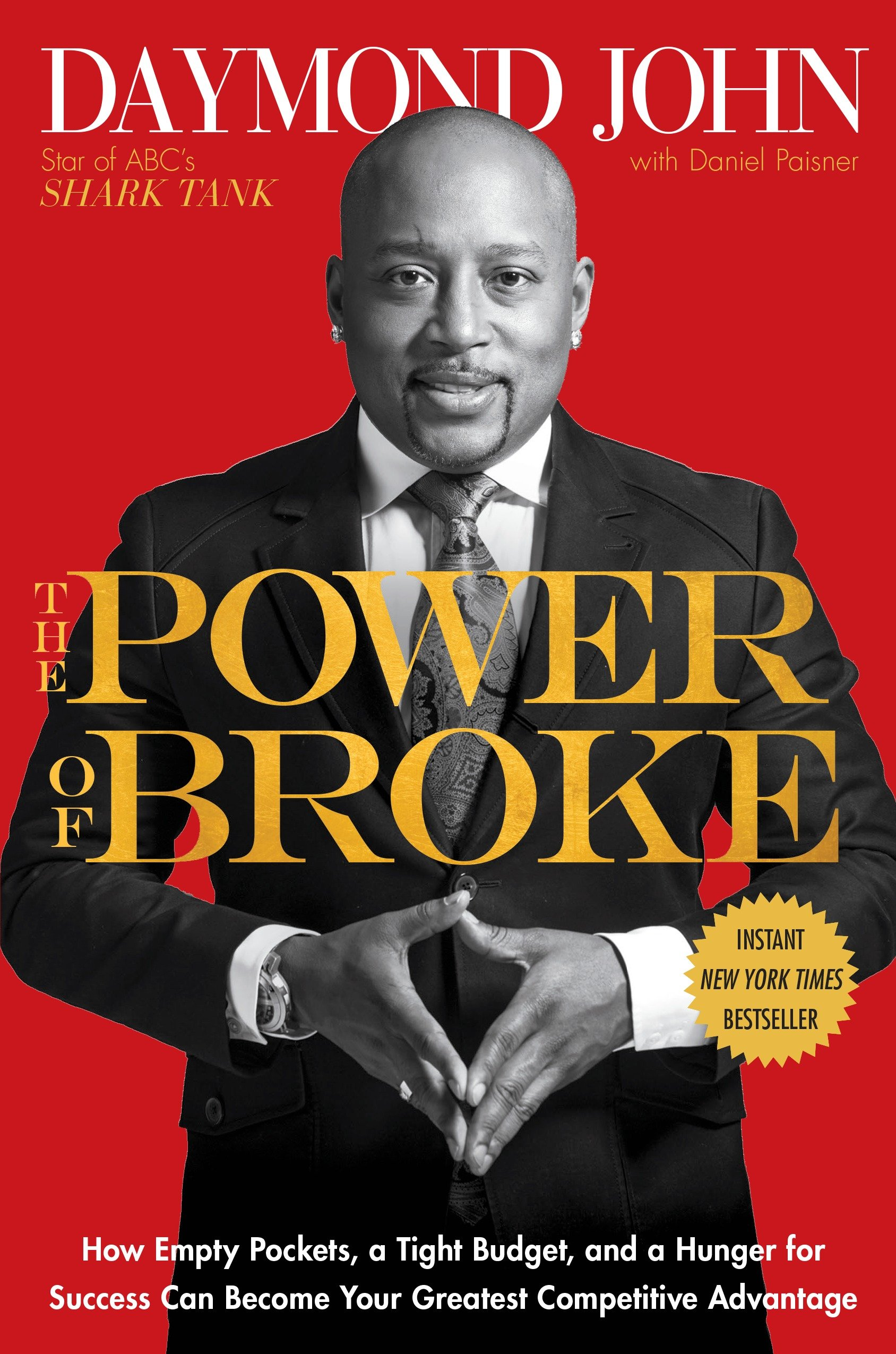 The power of broke how empty pockets, a tight budget, and a hunger for success can become your greatest competitive advantage cover image