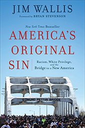 America's Original Sin Racism, White Privilege, and the Bridge to a New America