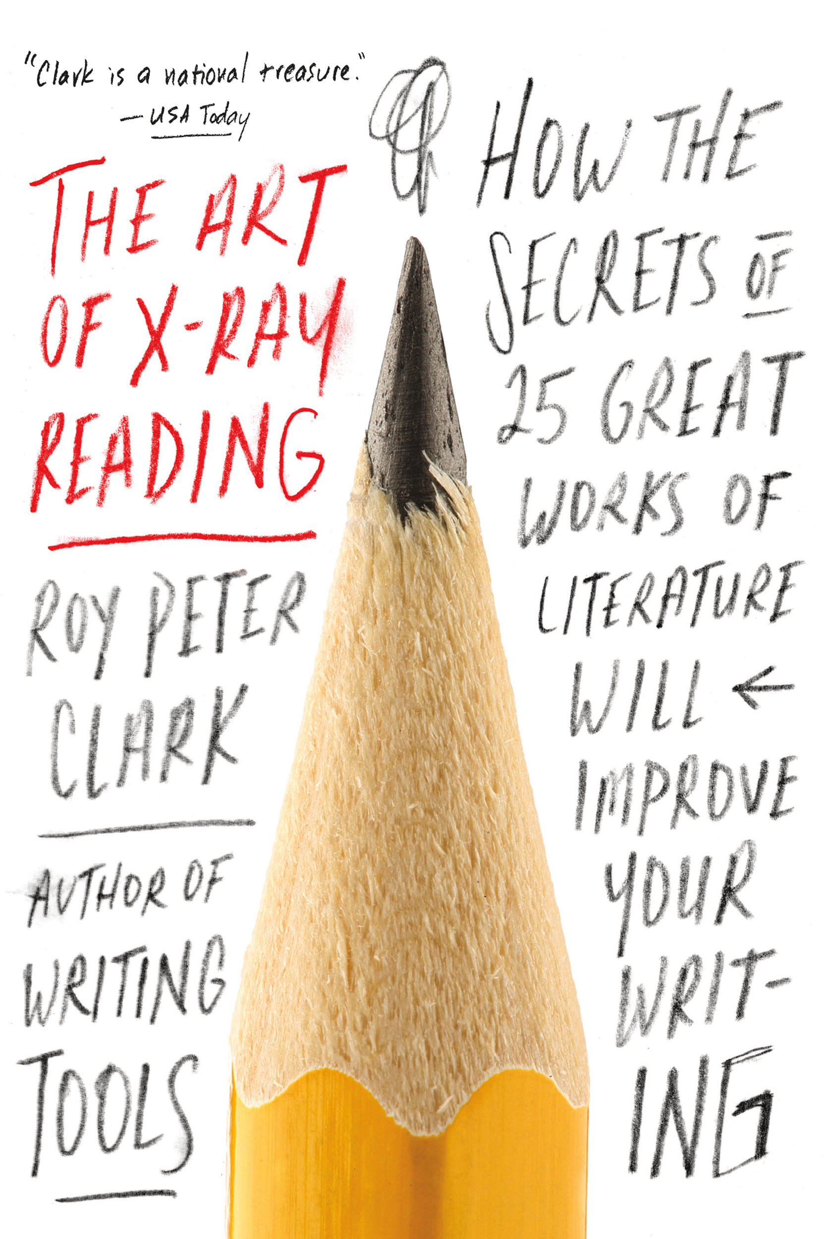 The Art of X-Ray Reading How the Secrets of 25 Great Works of Literature Will Improve Your Writing