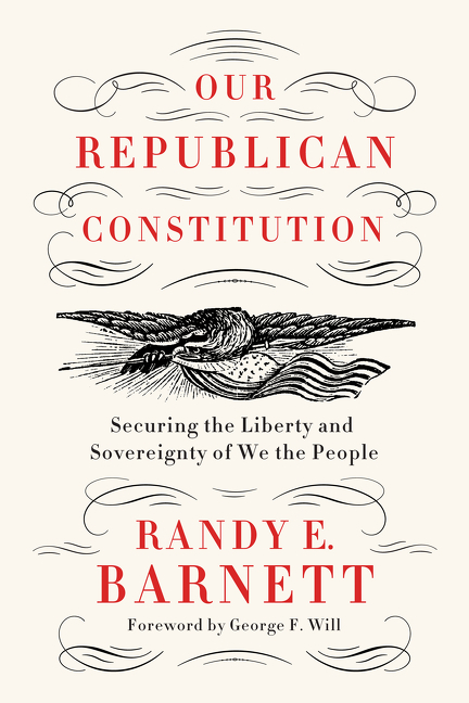 Our republican Constitution securing the liberty and sovereignty of We the people cover image