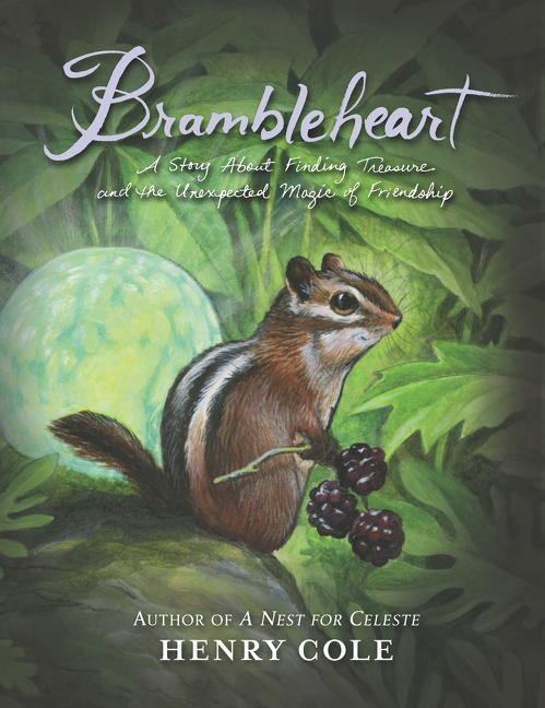 Brambleheart A Story About Finding Treasure and the Unexpected Magic of Friendship