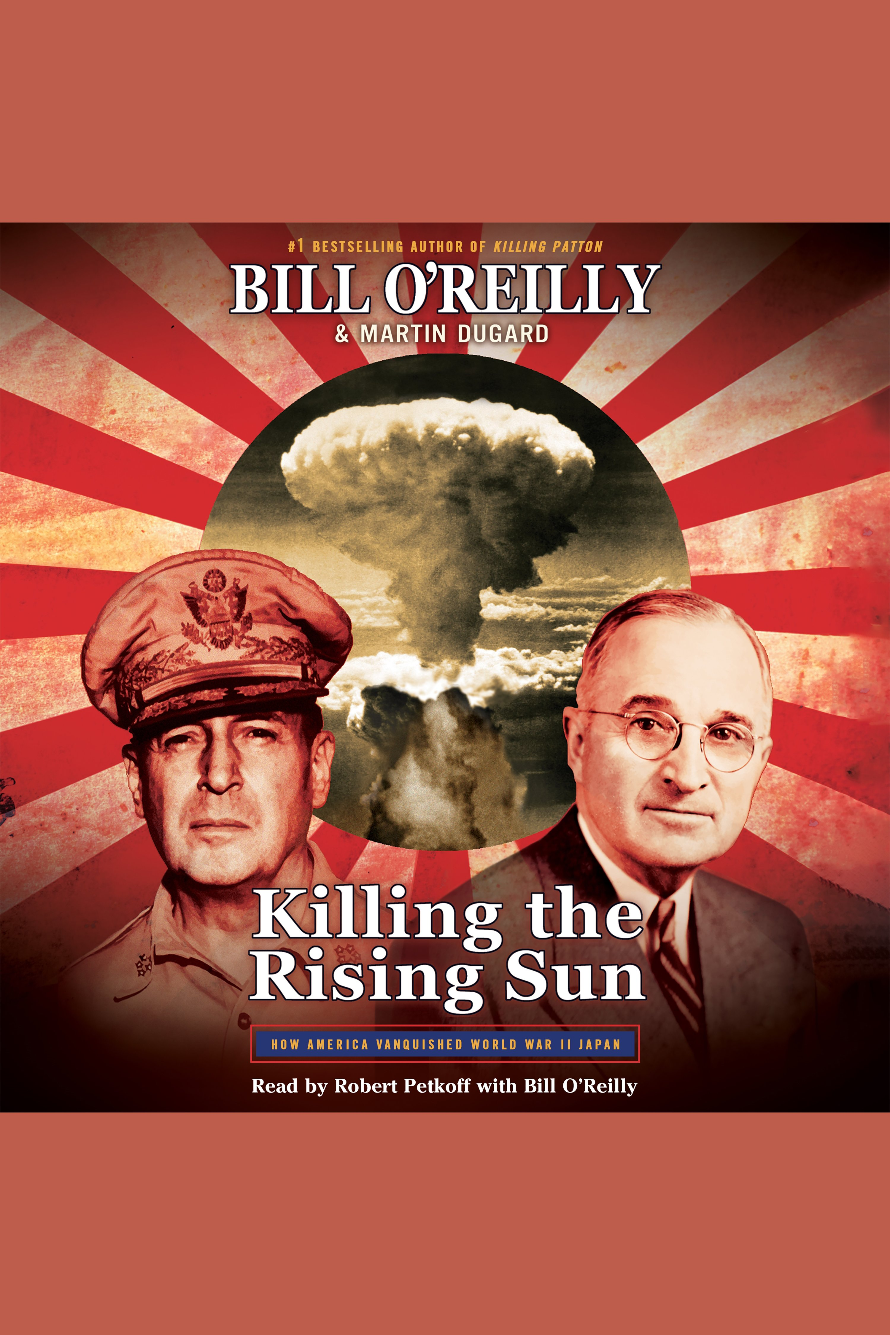 Killing the Rising Sun [AUDIO EBOOK] How America Vanquished World War II Japan