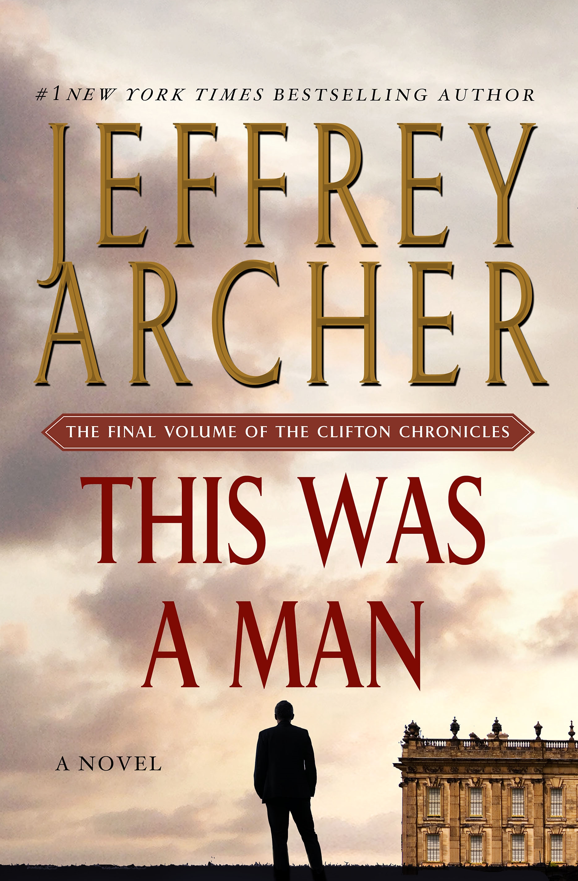 This was a man : the final volume of the Clifton Chronicles