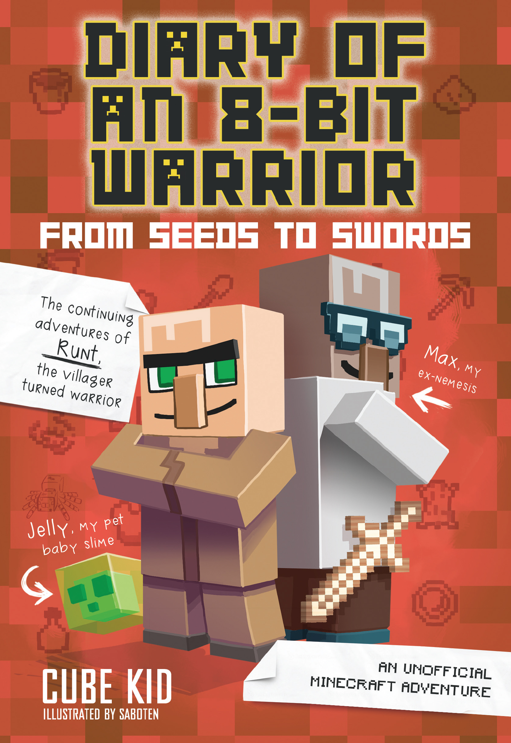 Diary of an 8-Bit Warrior: From Seeds to Swords An Unofficial Minecraft Adventure