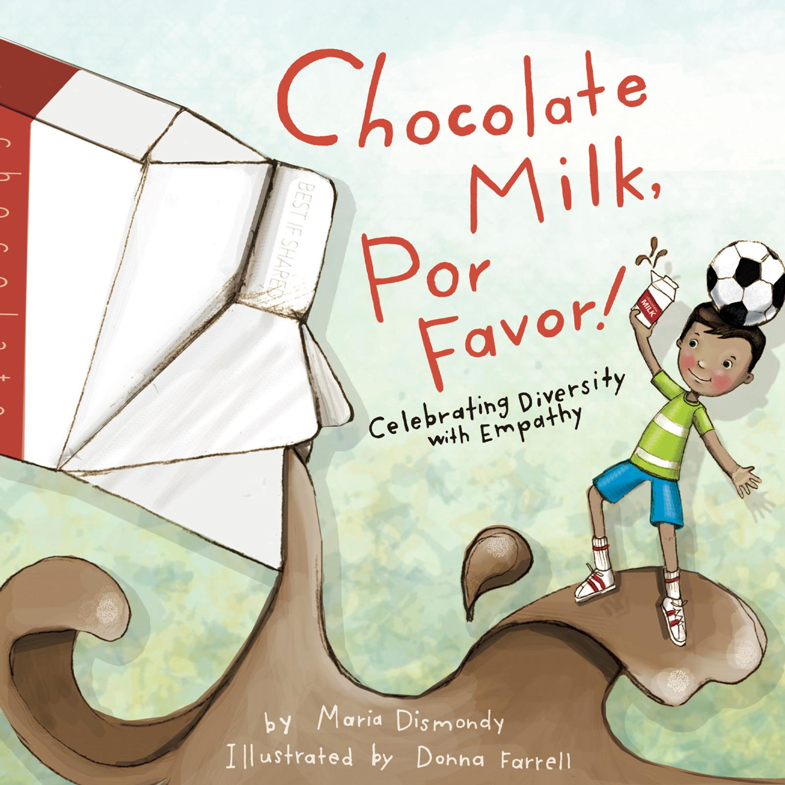 Chocolate Milk, Por Favor Celebrating Diversity with Empathy