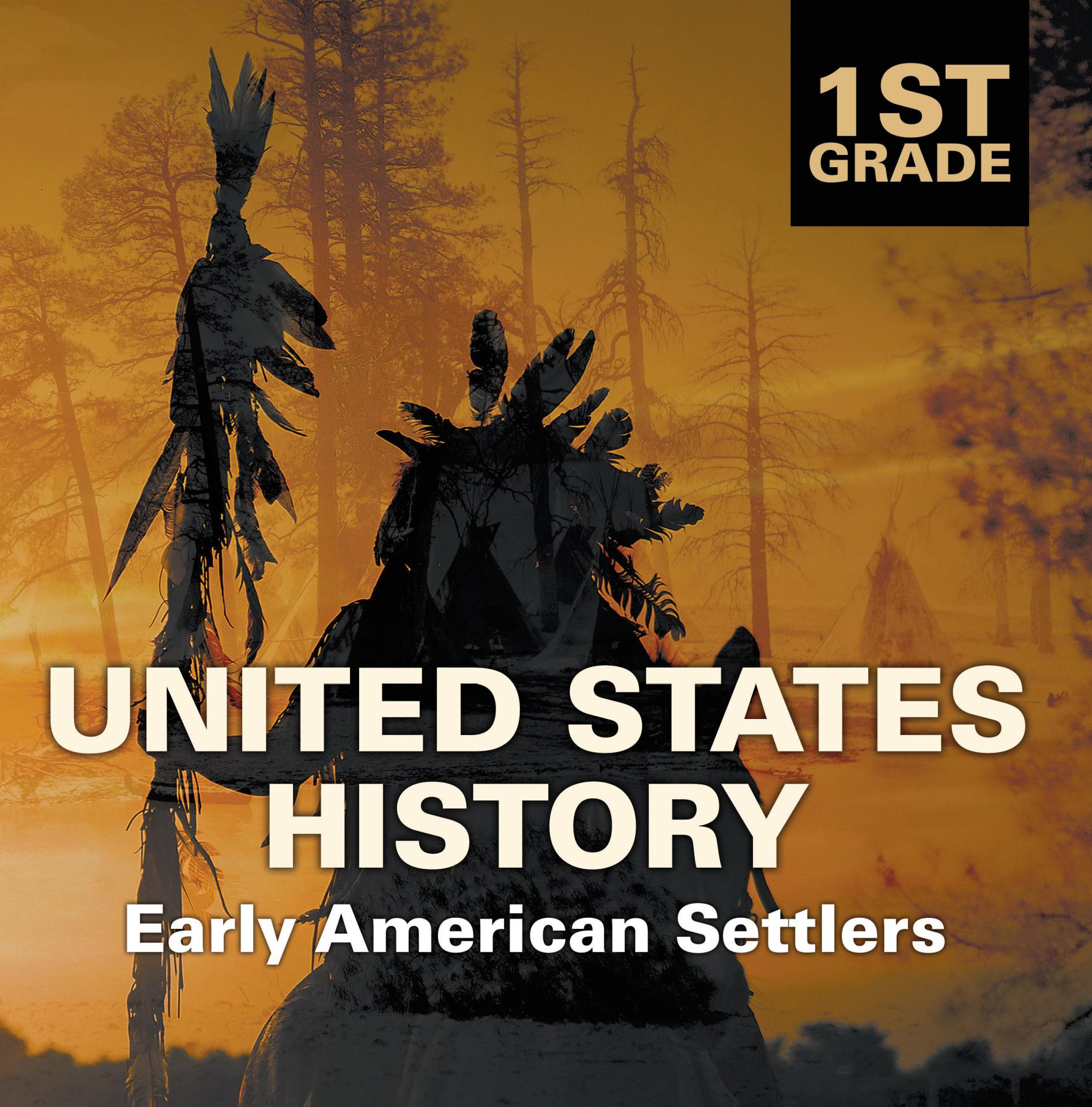 1st Grade United States History: Early American Settlers First Grade Books