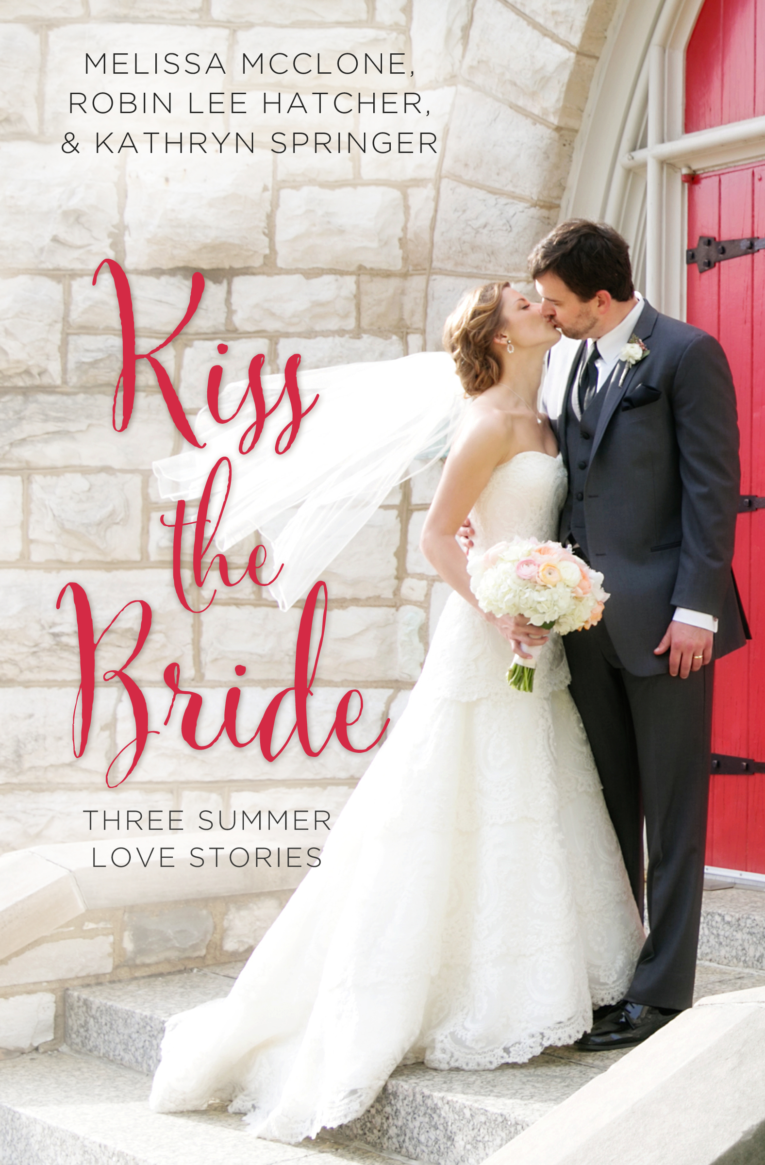 Kiss the Bride Three Summer Love Stories