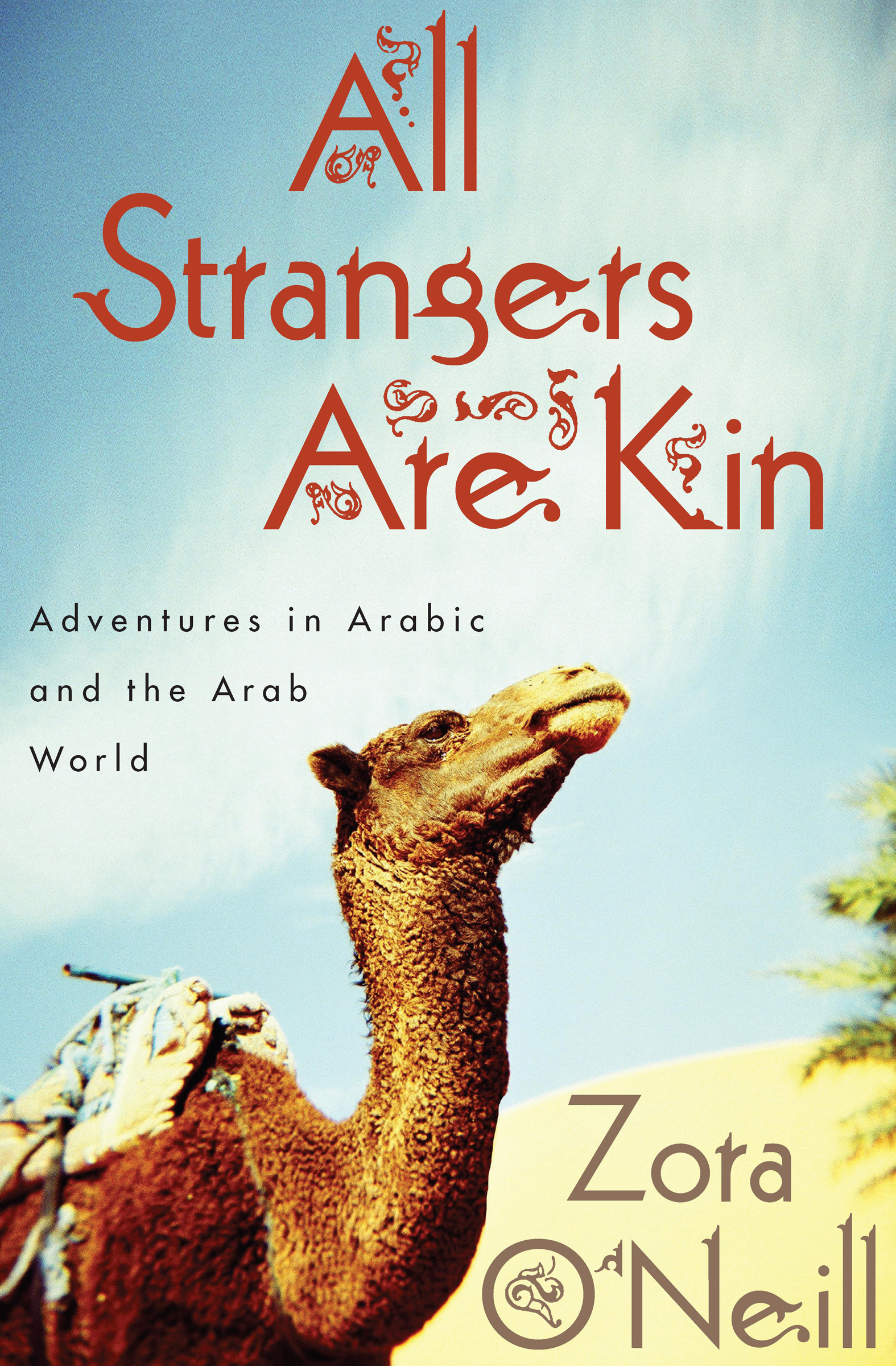 All Strangers Are Kin Adventures in Arabic and the Arab World