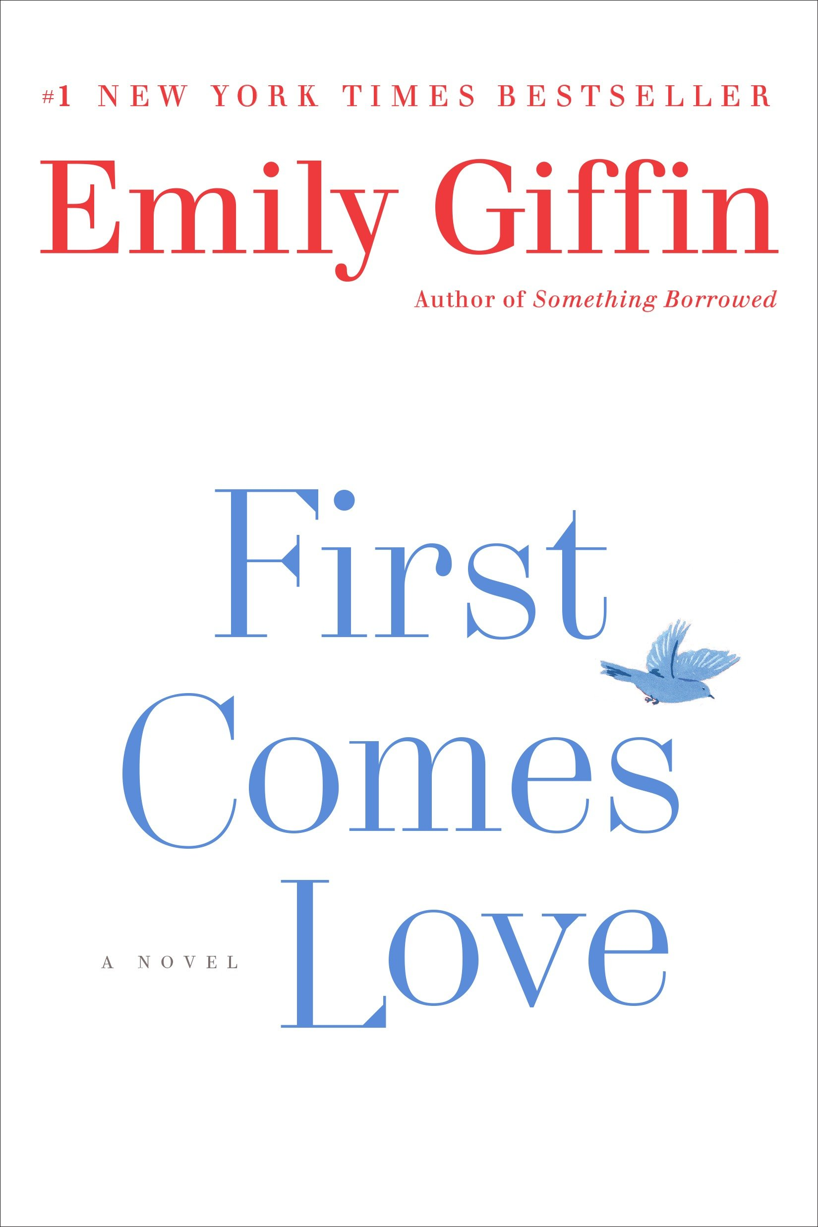 First Comes Love A Novel