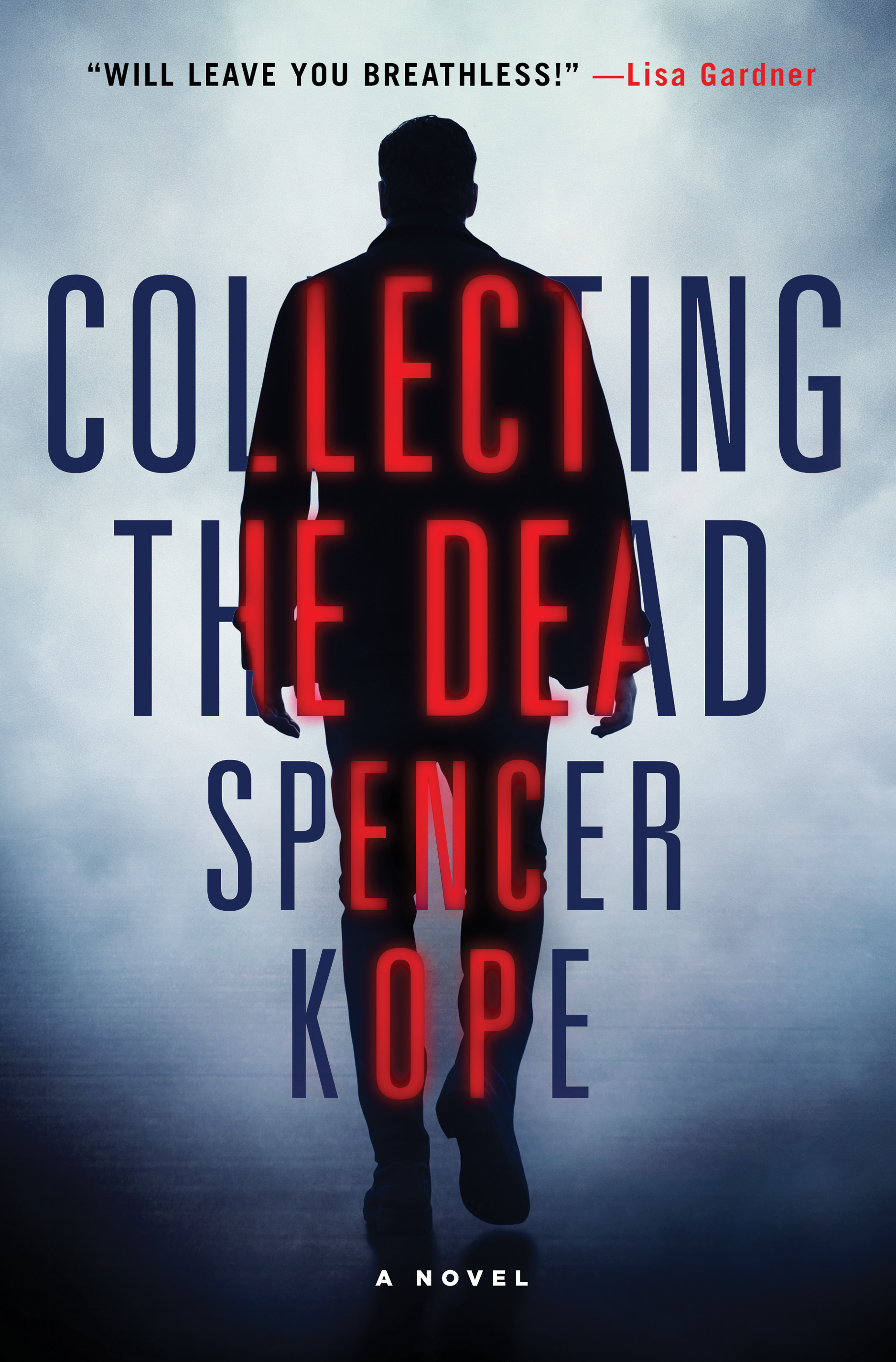 Collecting the Dead A Novel