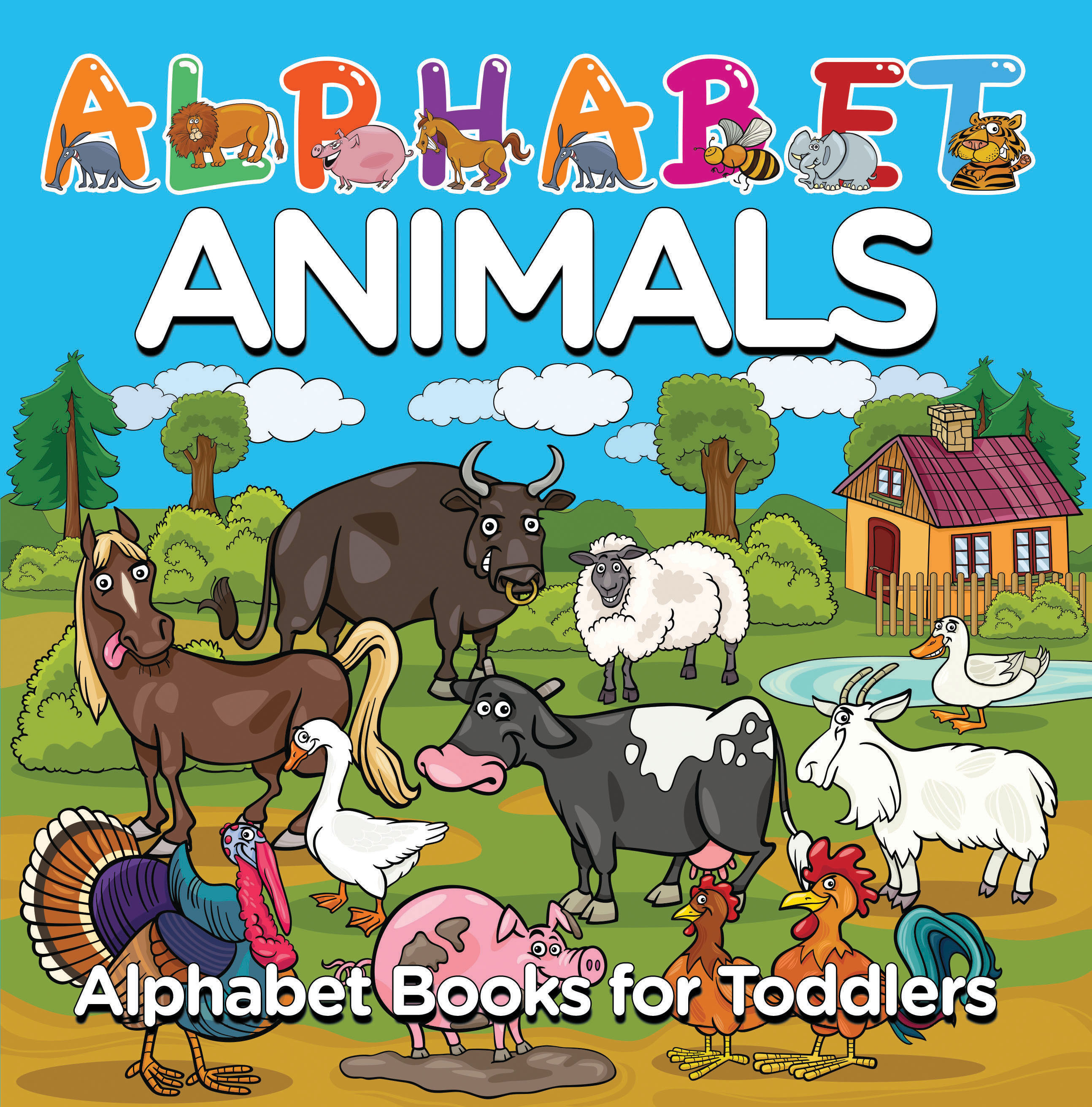 Alphabet Animals: Alphabet Books for Toddlers Phonics for Kids Preschool Edition