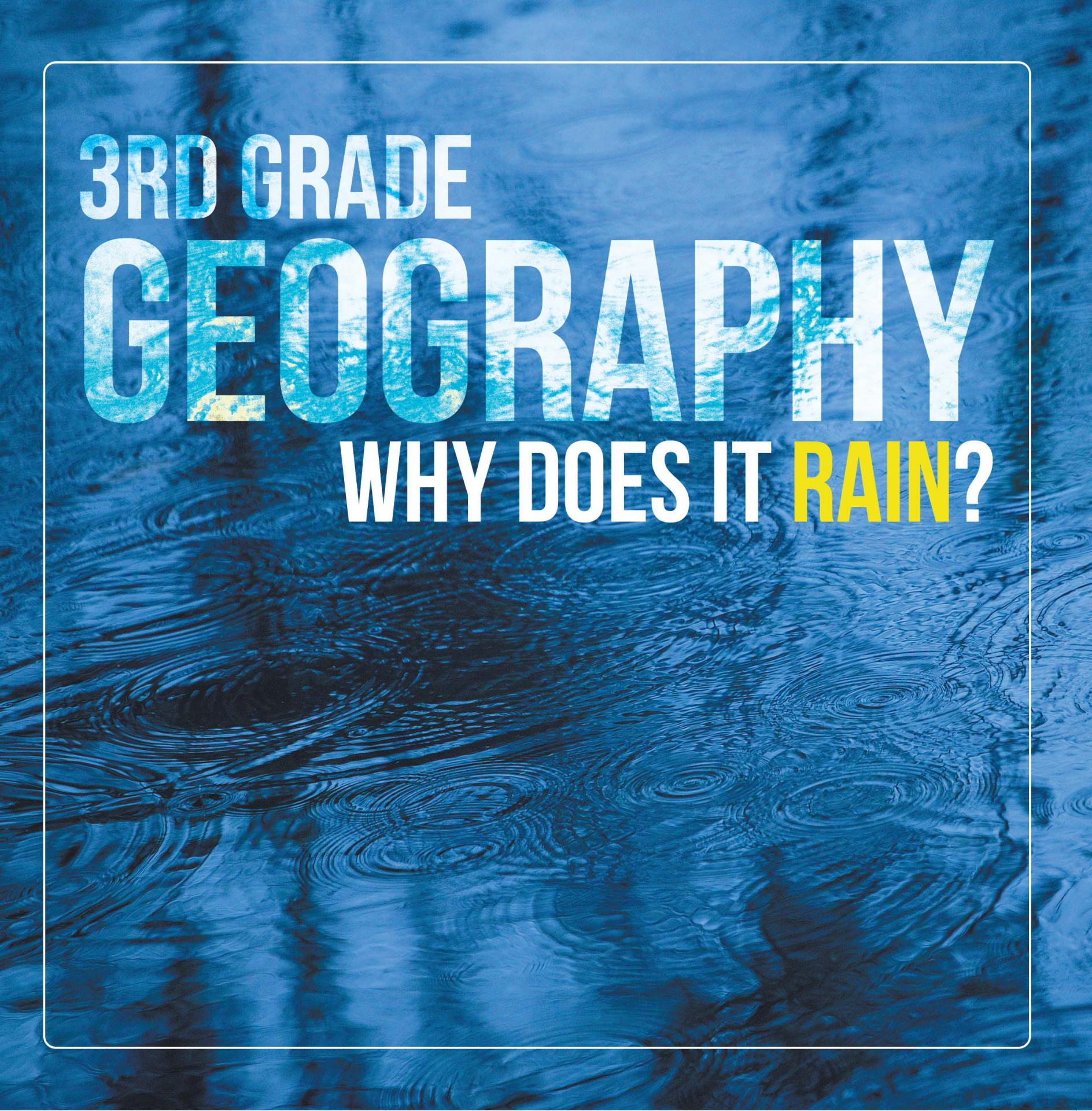 3rd Grade Geography: Why Does it Rain? Precipitation Weather for Kids