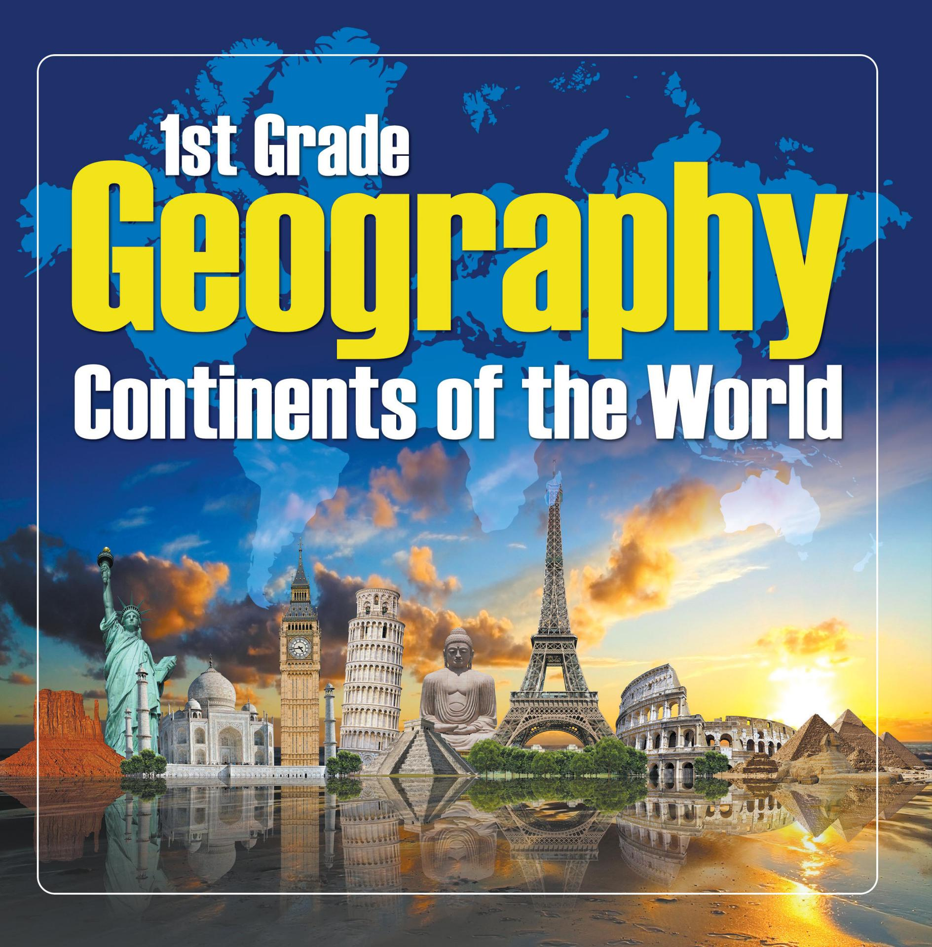 1St Grade Geography: Continents of the World First Grade Books