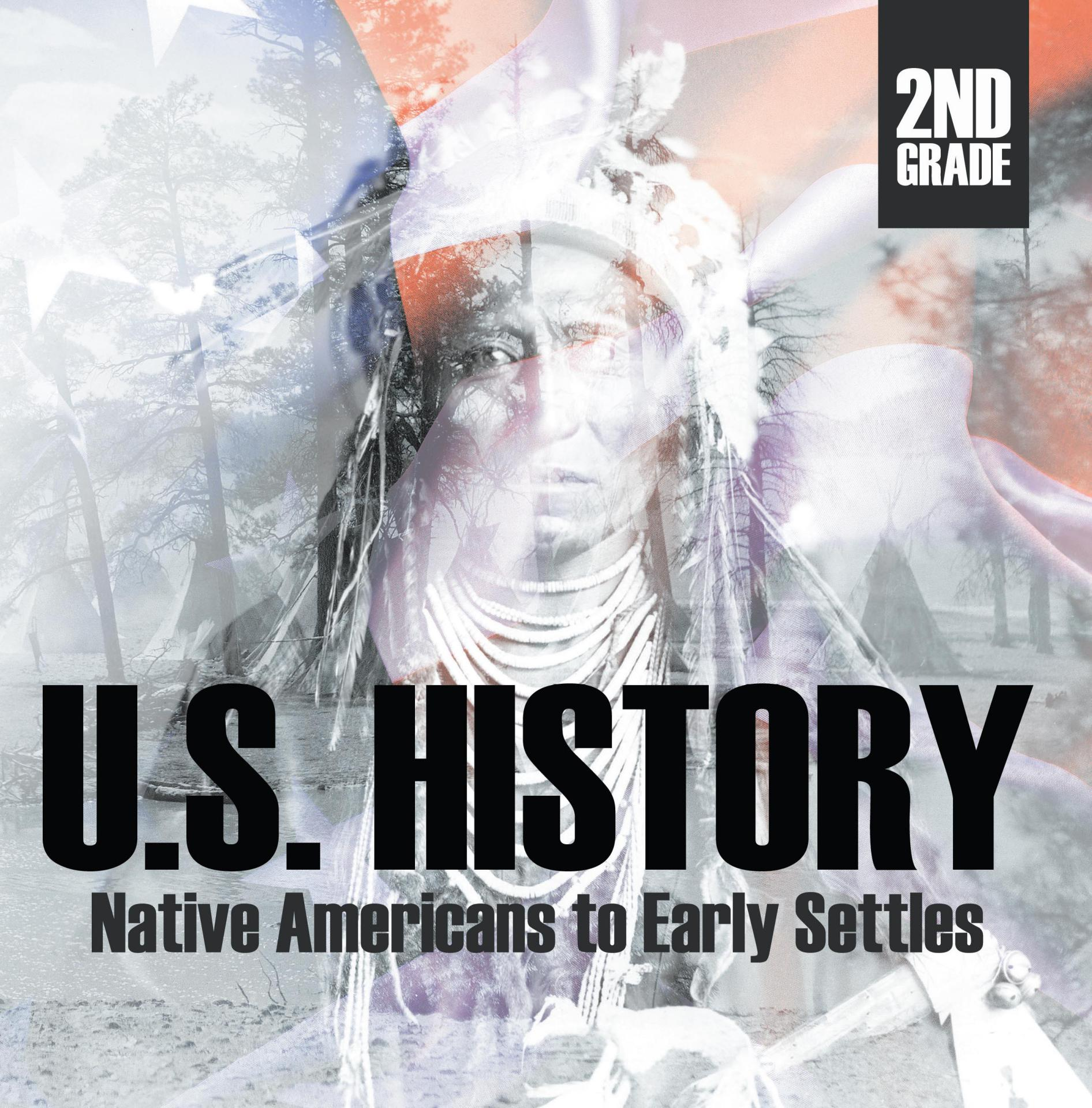 2nd Grade US History: Native Americans to Early Settlers Second Grade Books