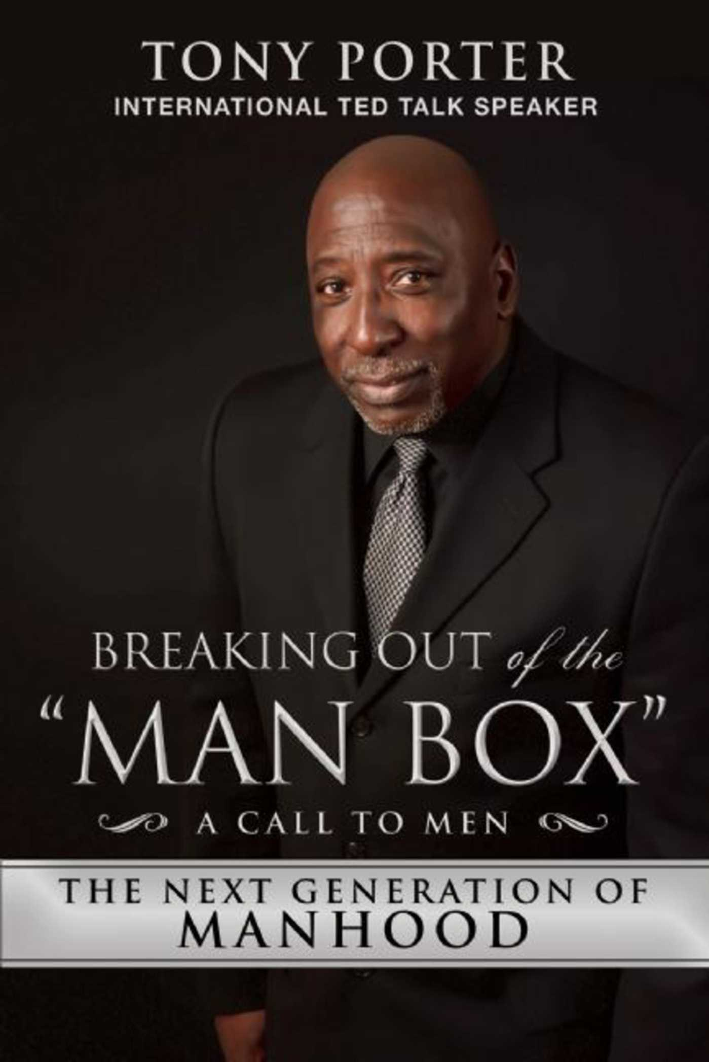 """Breaking Out of the """"Man Box"""" The Next Generation of Manhood"""